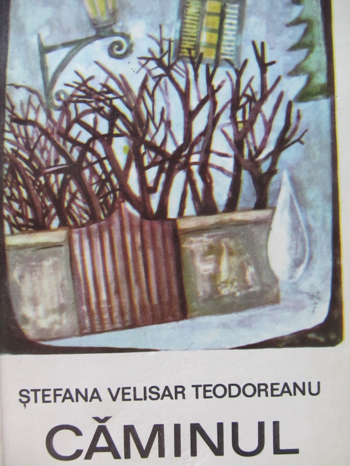 Carte Caminul - Stefana Velisar Teodoreanu (sotia scriitorului Ionel Teodoreanu)