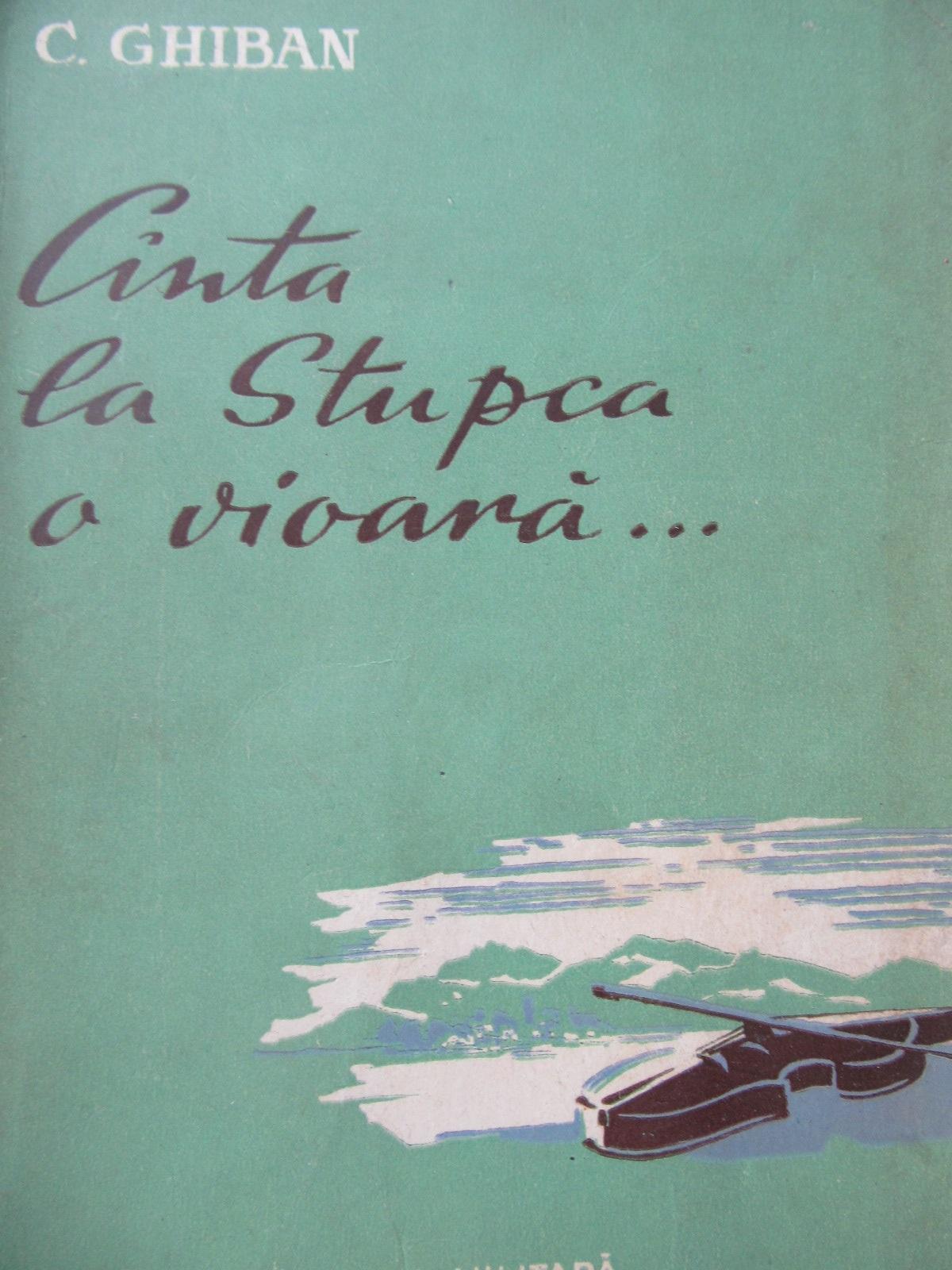Canta la Stupca o vioara - C. Ghiban | Detalii carte