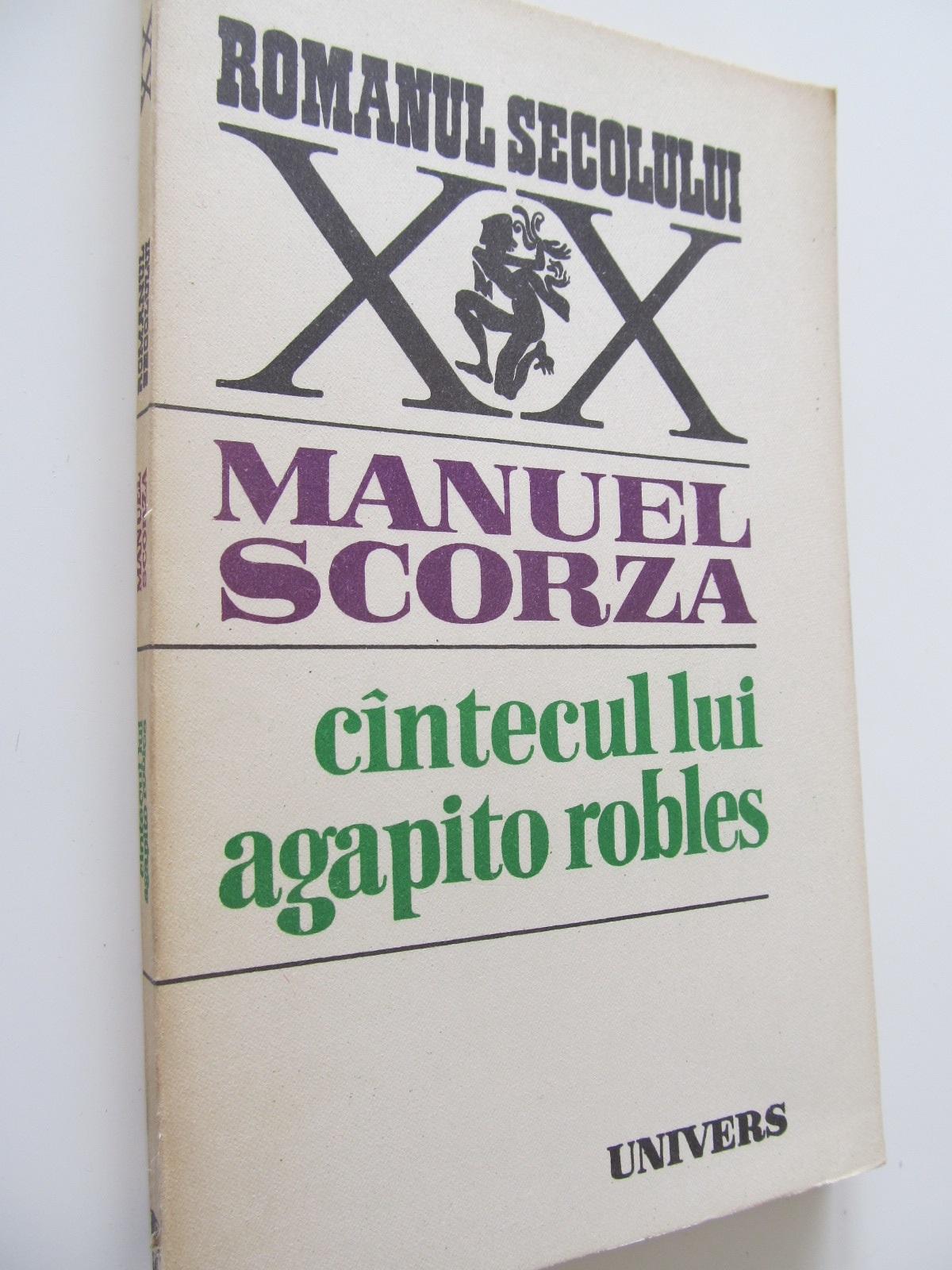 Carte Cantecul lui Agapito Robles - Manuel Scorza