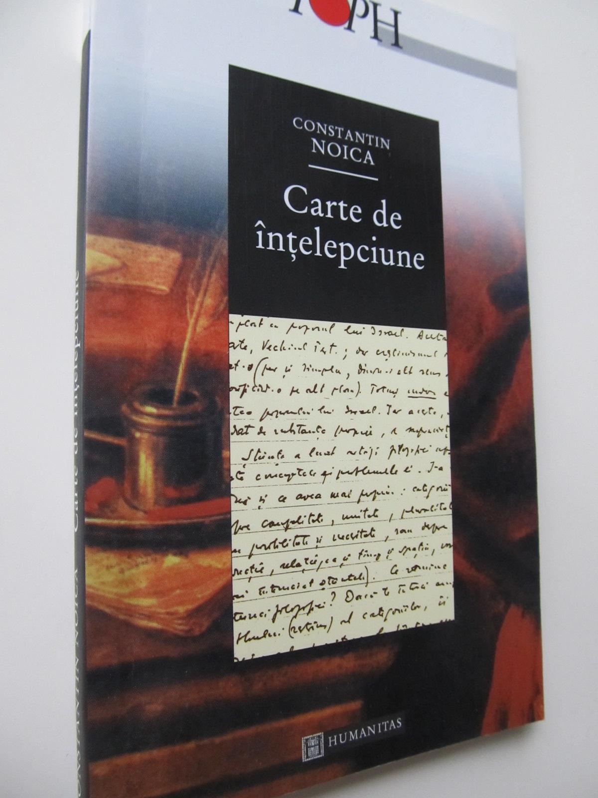 Carte de intelepciune - Constantin Noica | Detalii carte
