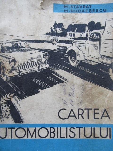 Cartea automobilistului - M. Stavrat , M. Dugaesescu | Detalii carte