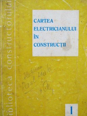 Cartea electricianului in constructii (vol. 1) - Elemente de electrotehnica si instalatii electrice [1] - Marius Dumitrescu | Detalii carte