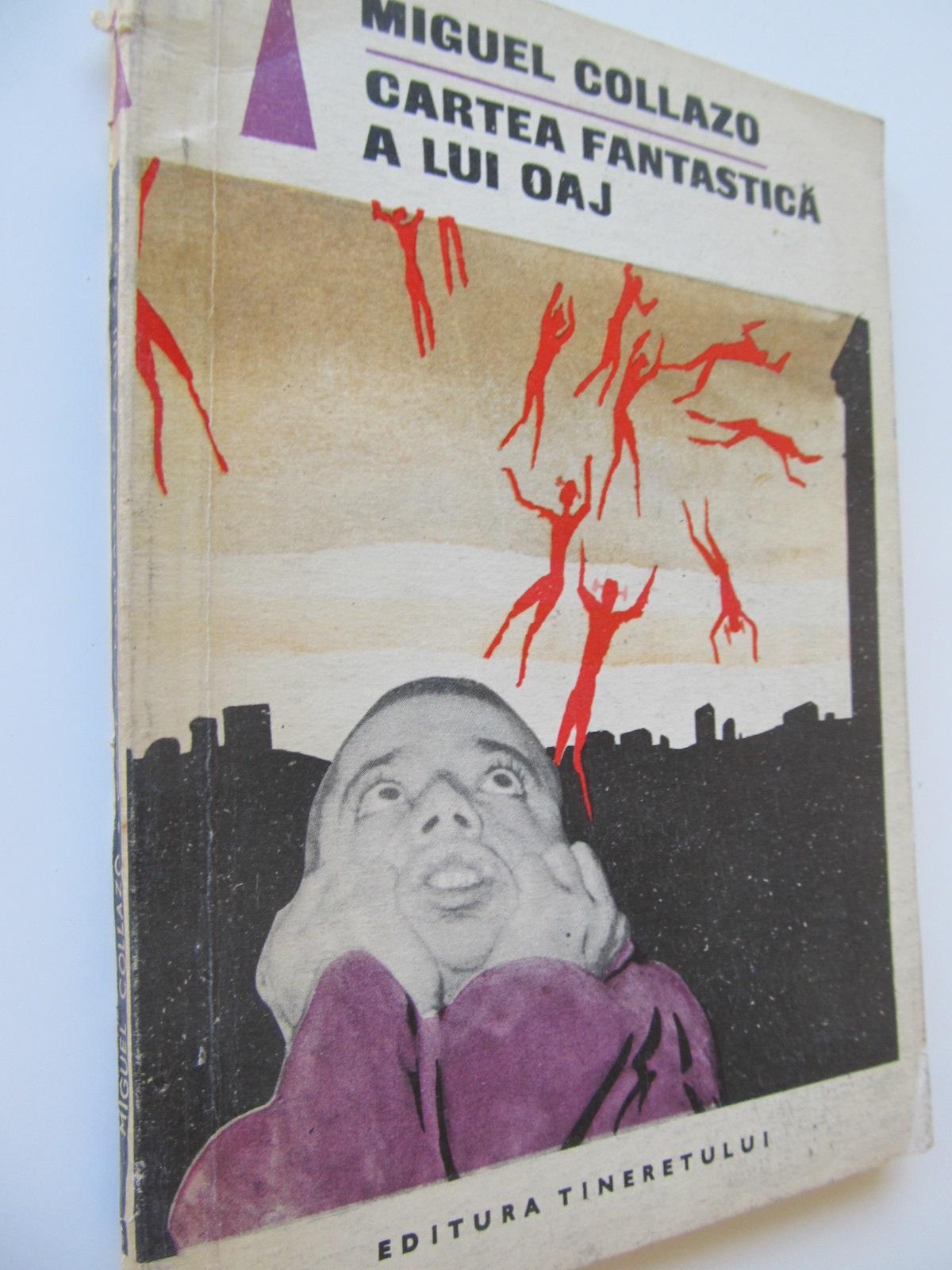 Cartea fantastica a lui Oaj - Miguel Collazo | Detalii carte