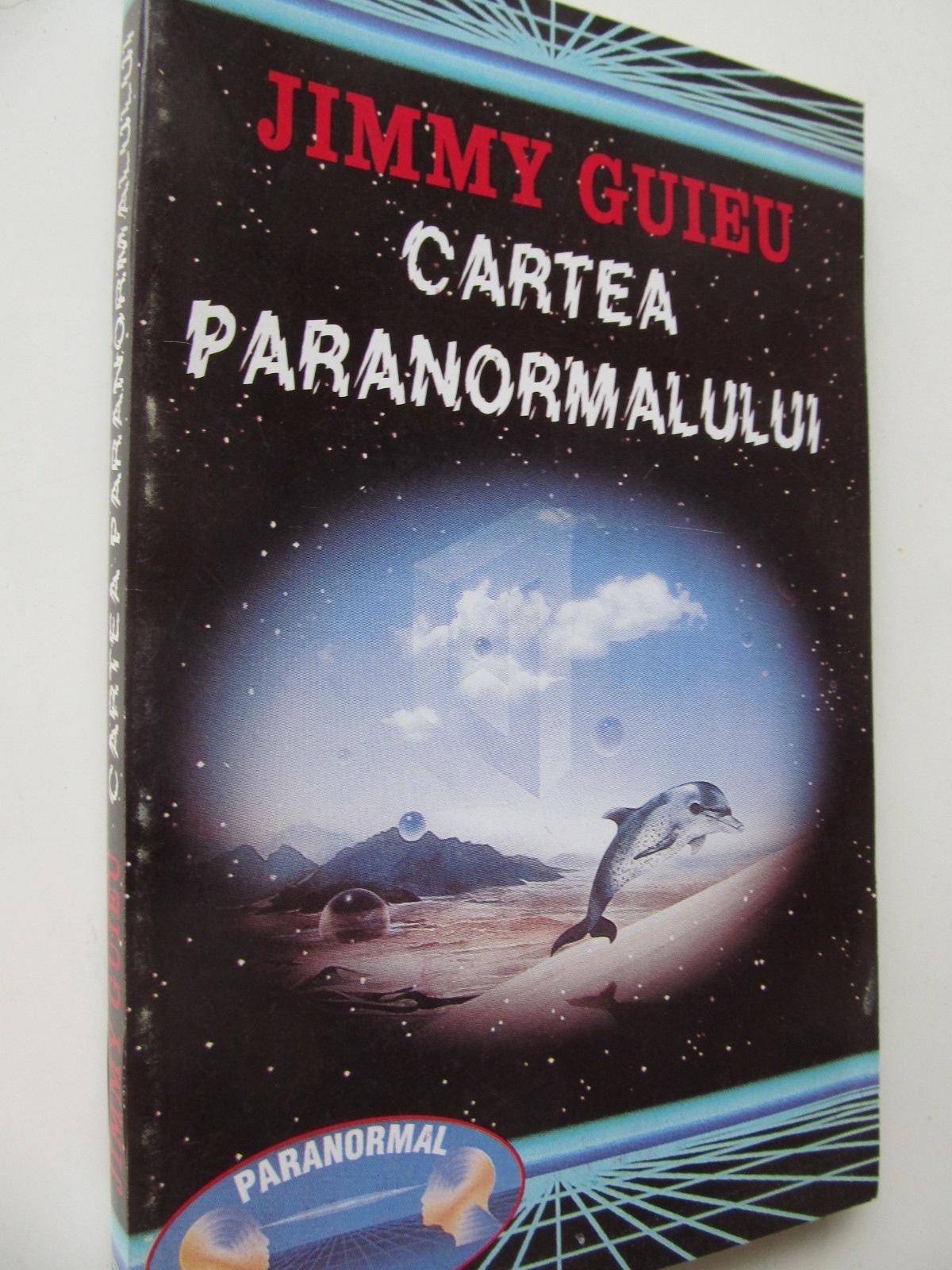Cartea paranormalului - Jimmy Guieu | Detalii carte