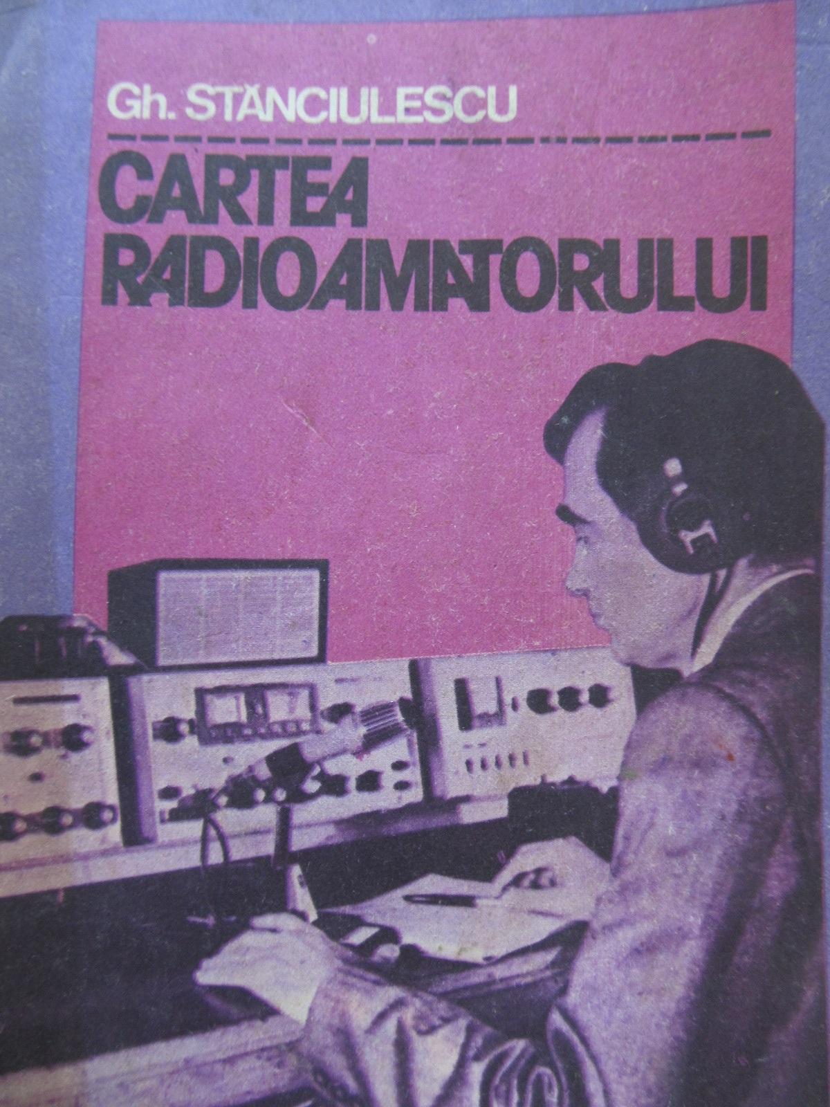 Carte Cartea radioamatorului - Gh. Stanciulescu