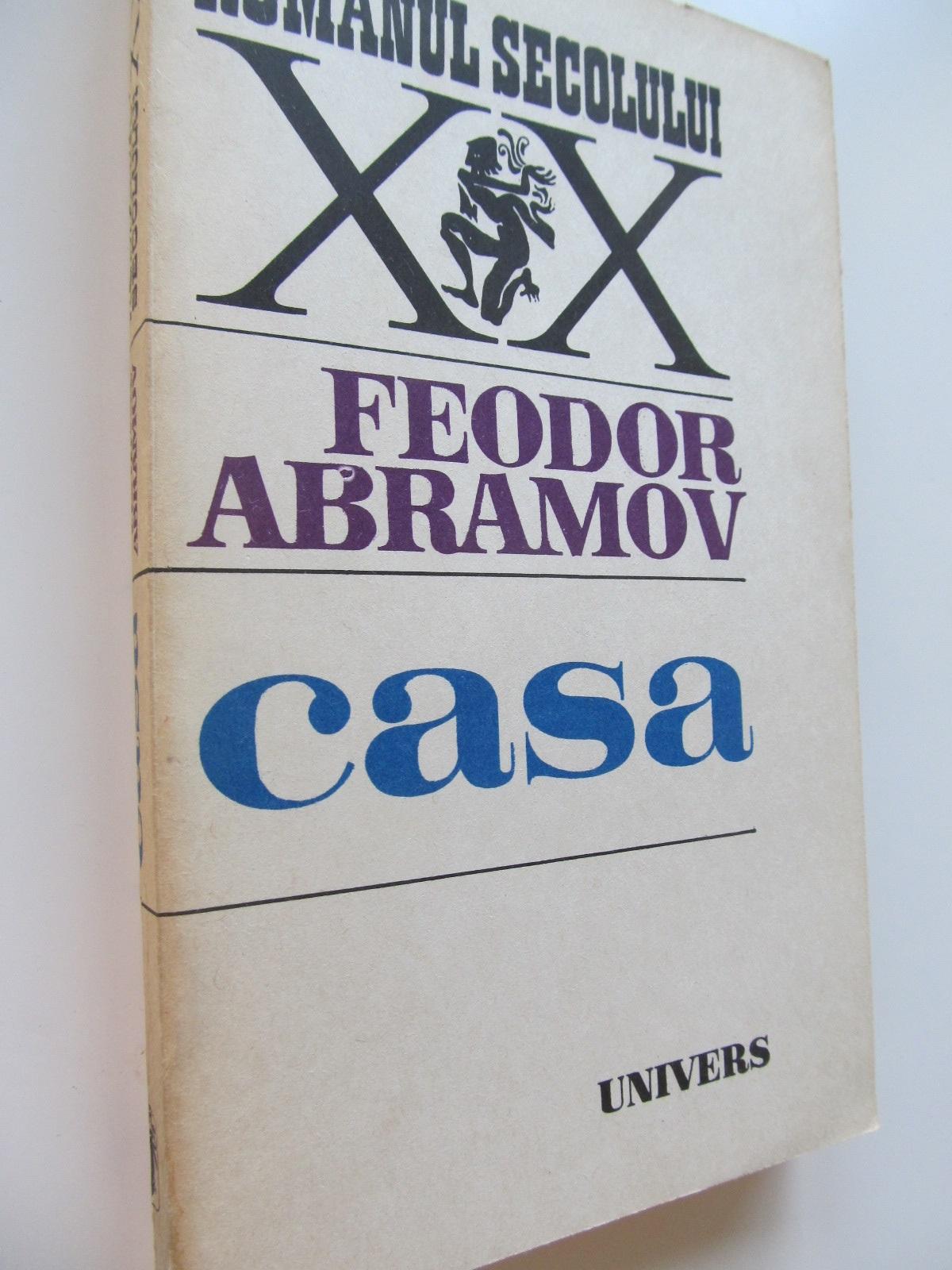 Casa - Feodor Abramov | Detalii carte