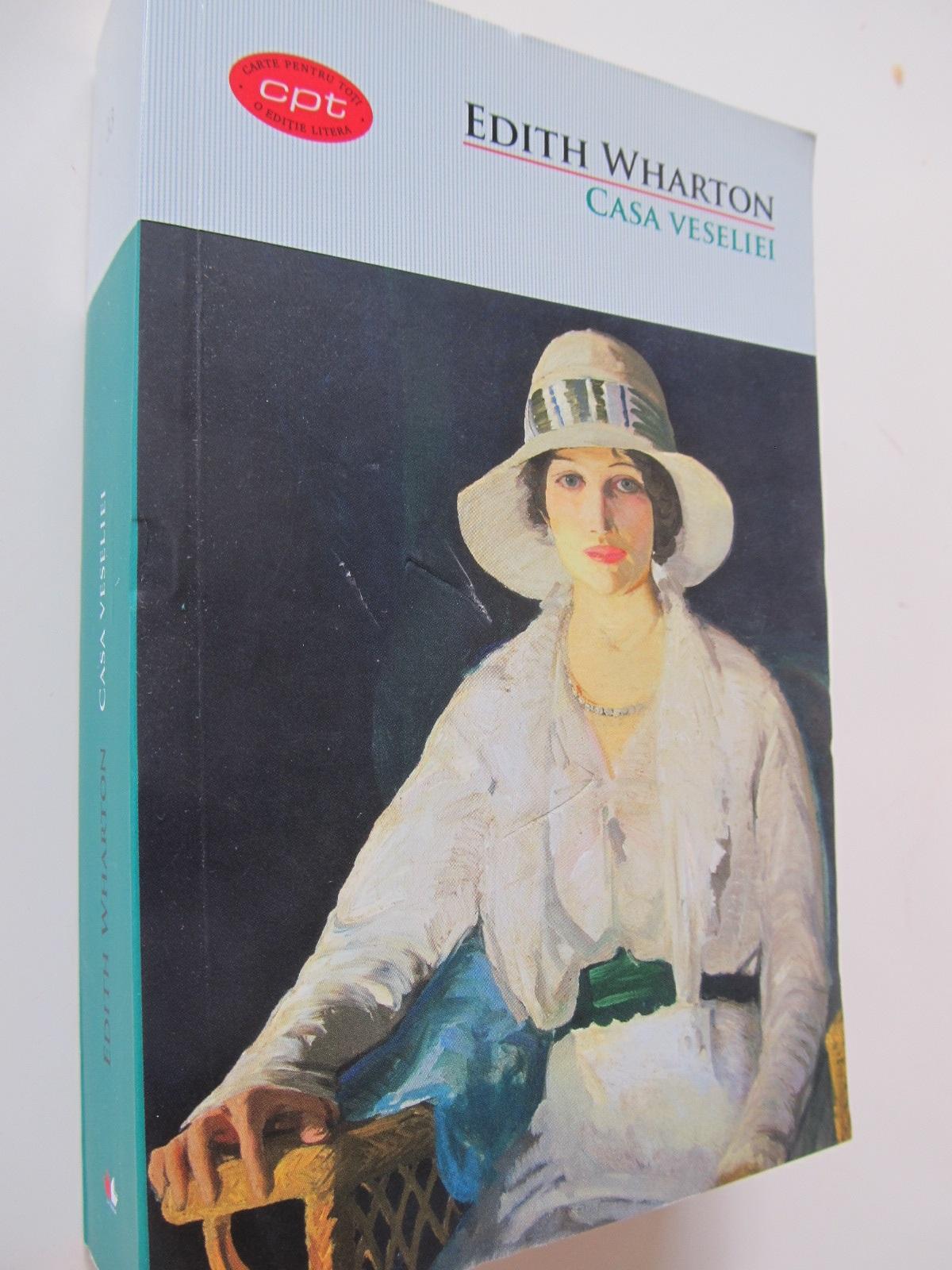 Casa veseliei - Edith Wharton | Detalii carte