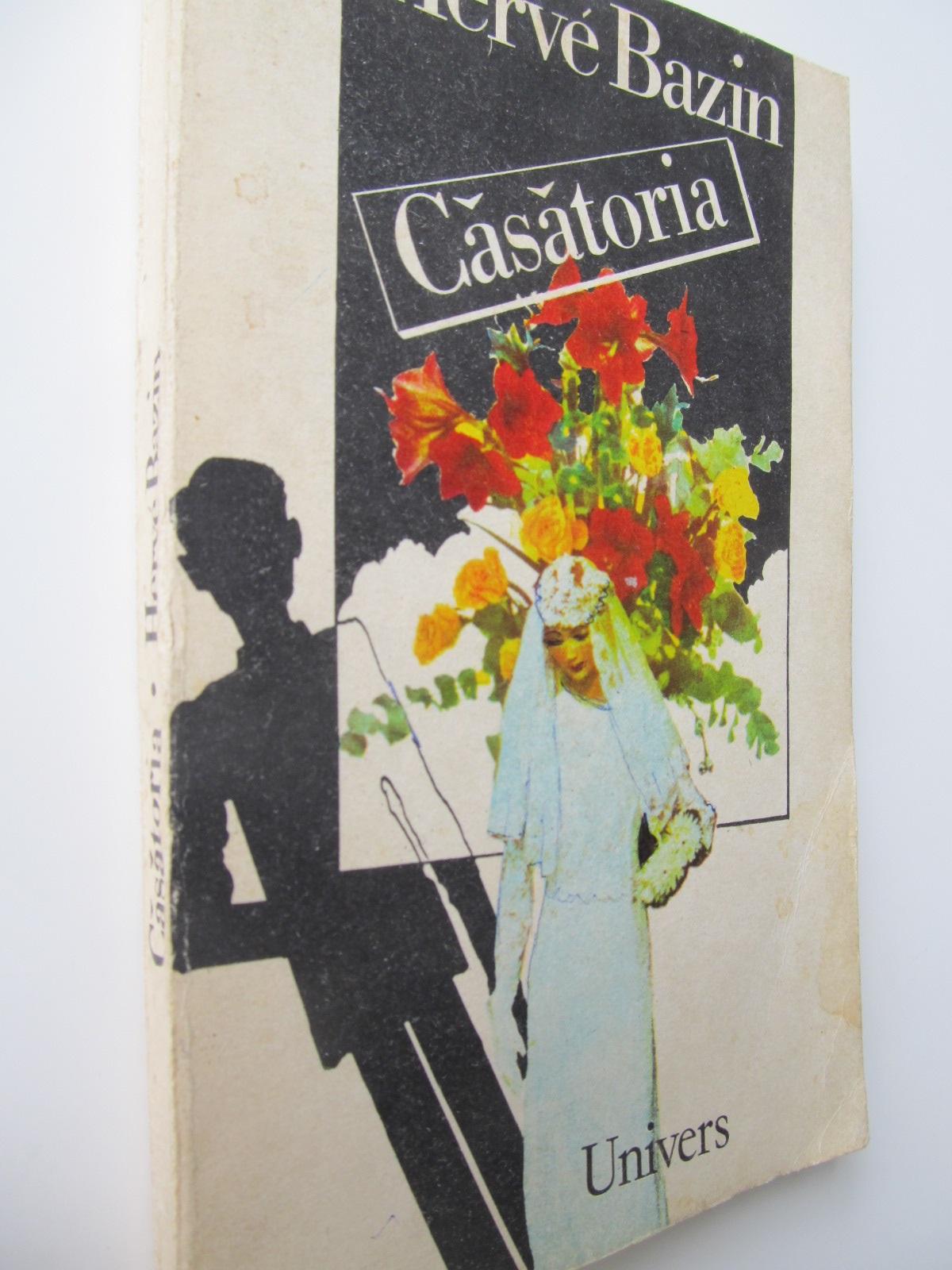 Casatoria - Herve Bazin | Detalii carte