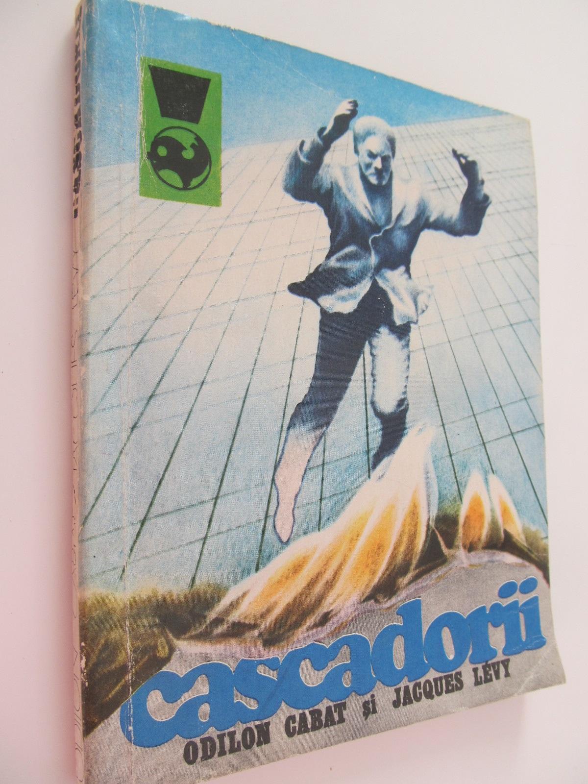 Cascadorii - Odilon Cabat , ... | Detalii carte