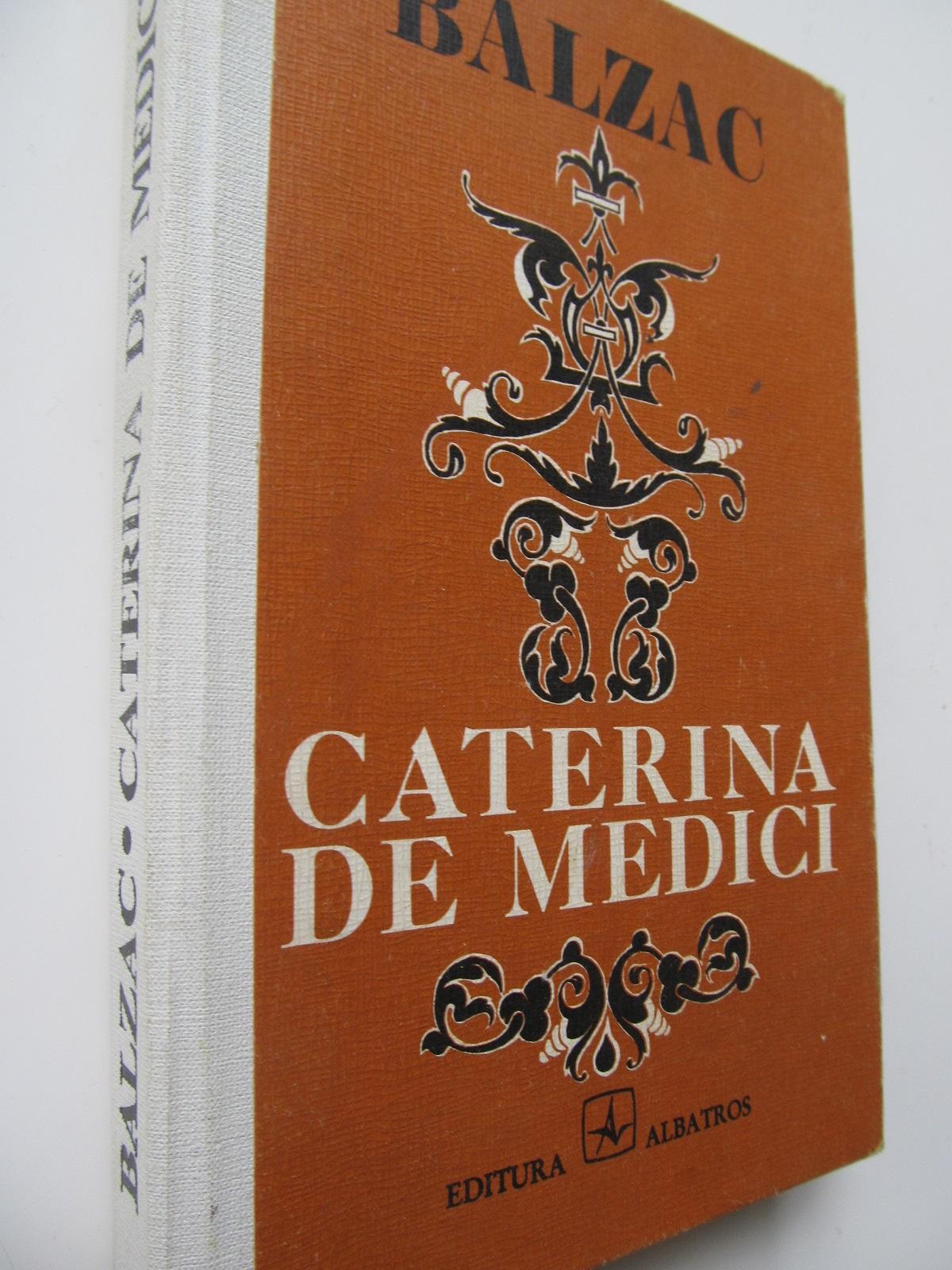 Caterina de Medici - Honore de Balzac | Detalii carte