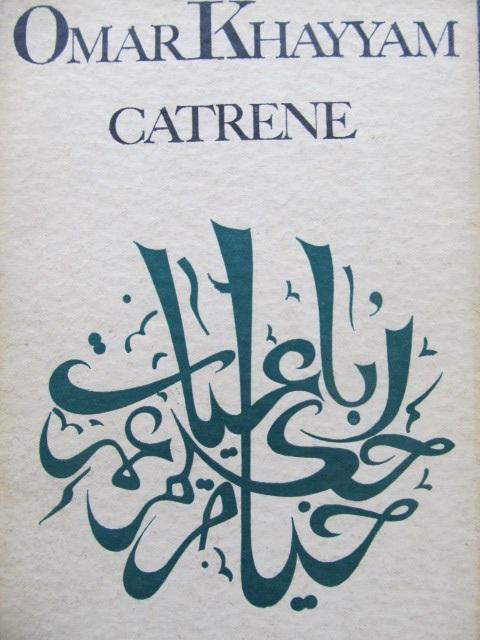 Catrene - Omar Khayyam | Detalii carte