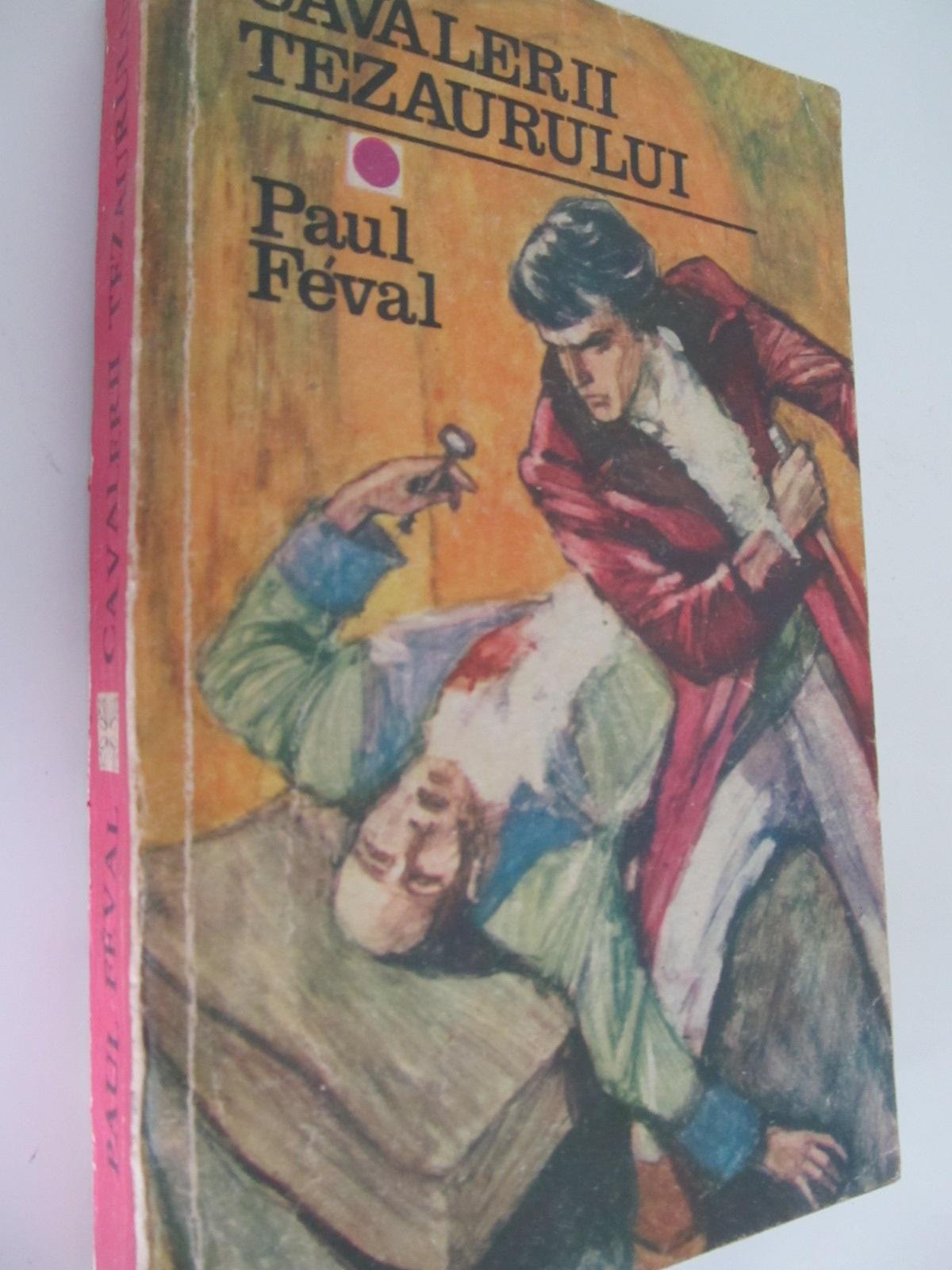 Carte Cavalerii tezaurului - Paul Feval