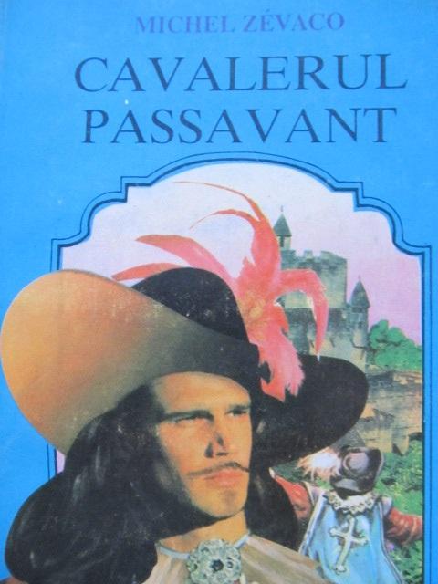 Cavalerul Passavant [1] - Michel Zevaco | Detalii carte
