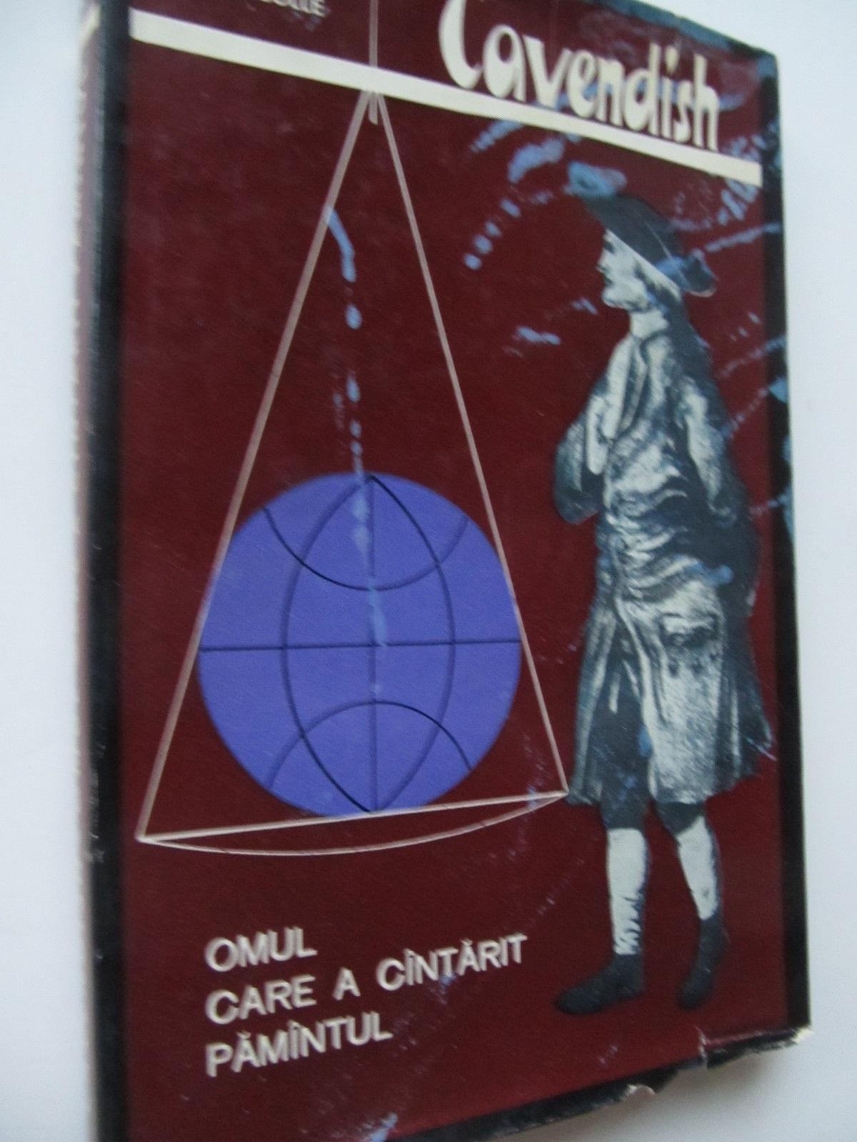 Cavendish - Omul care a cantarit pamantul - P. Lepine , J. Nicolle | Detalii carte