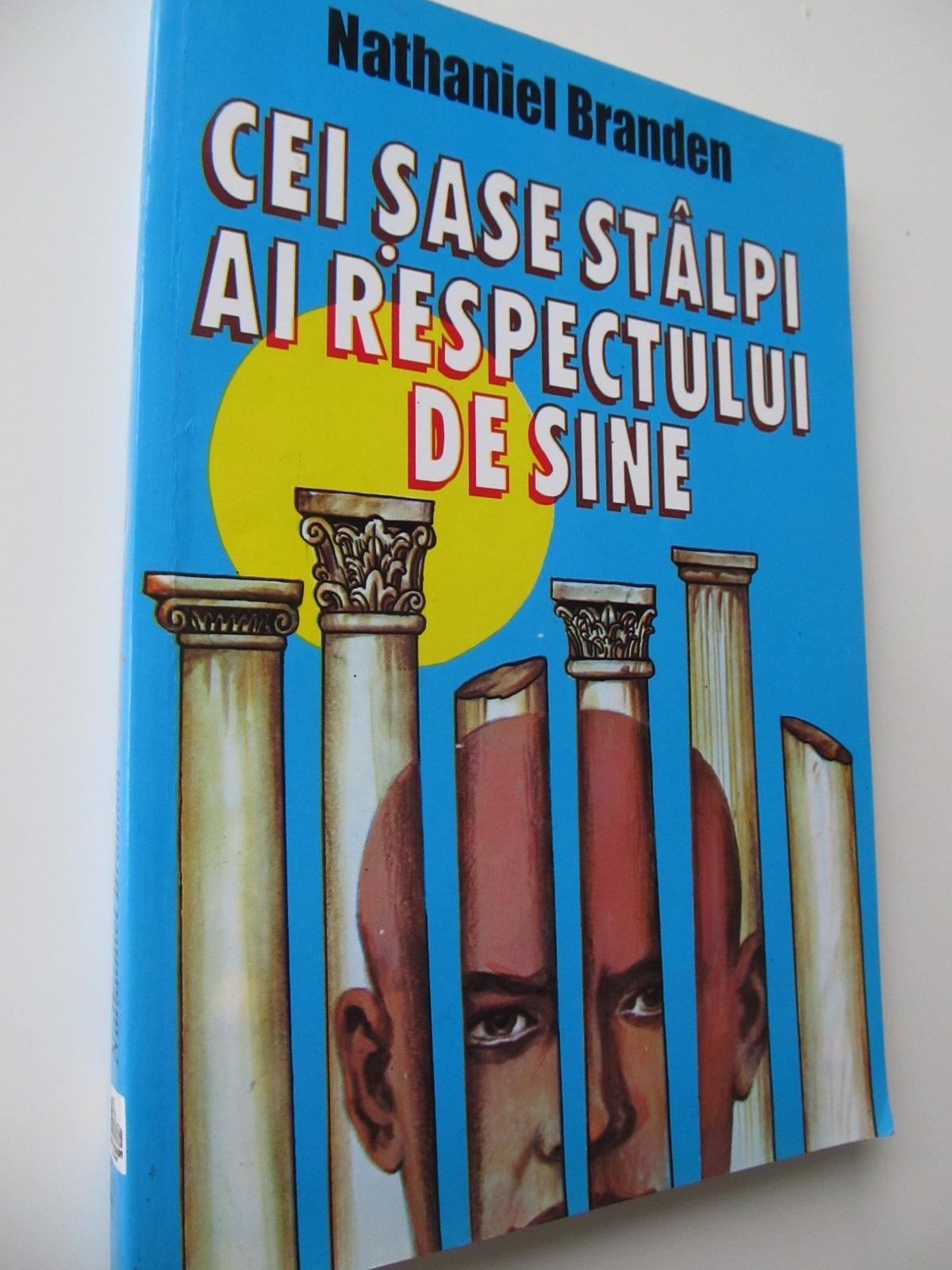 Cei sase stalpi ai respectului de sine - Nathaniel Branden   Detalii carte