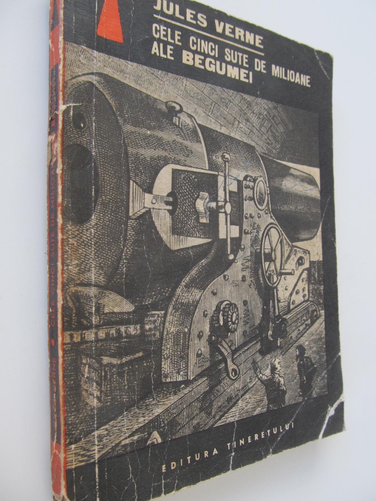 Cele cinci sute de milioane ale Begumei - Jules Verne | Detalii carte