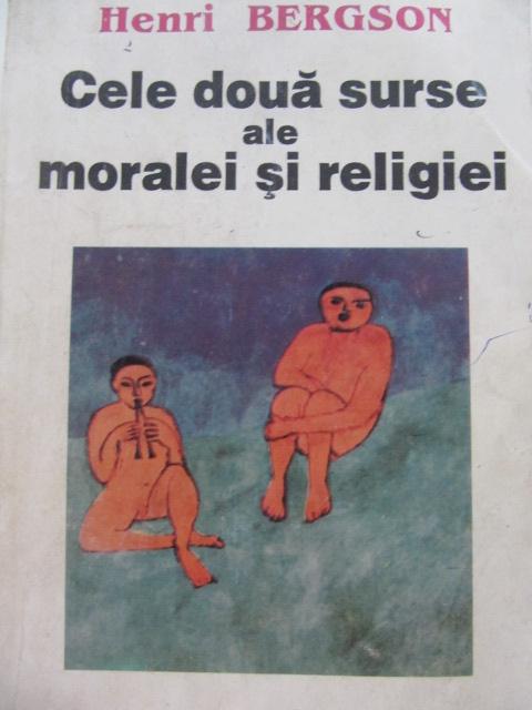 Cele doua surse ale moralei si religiei [1] - Henri Bergson | Detalii carte