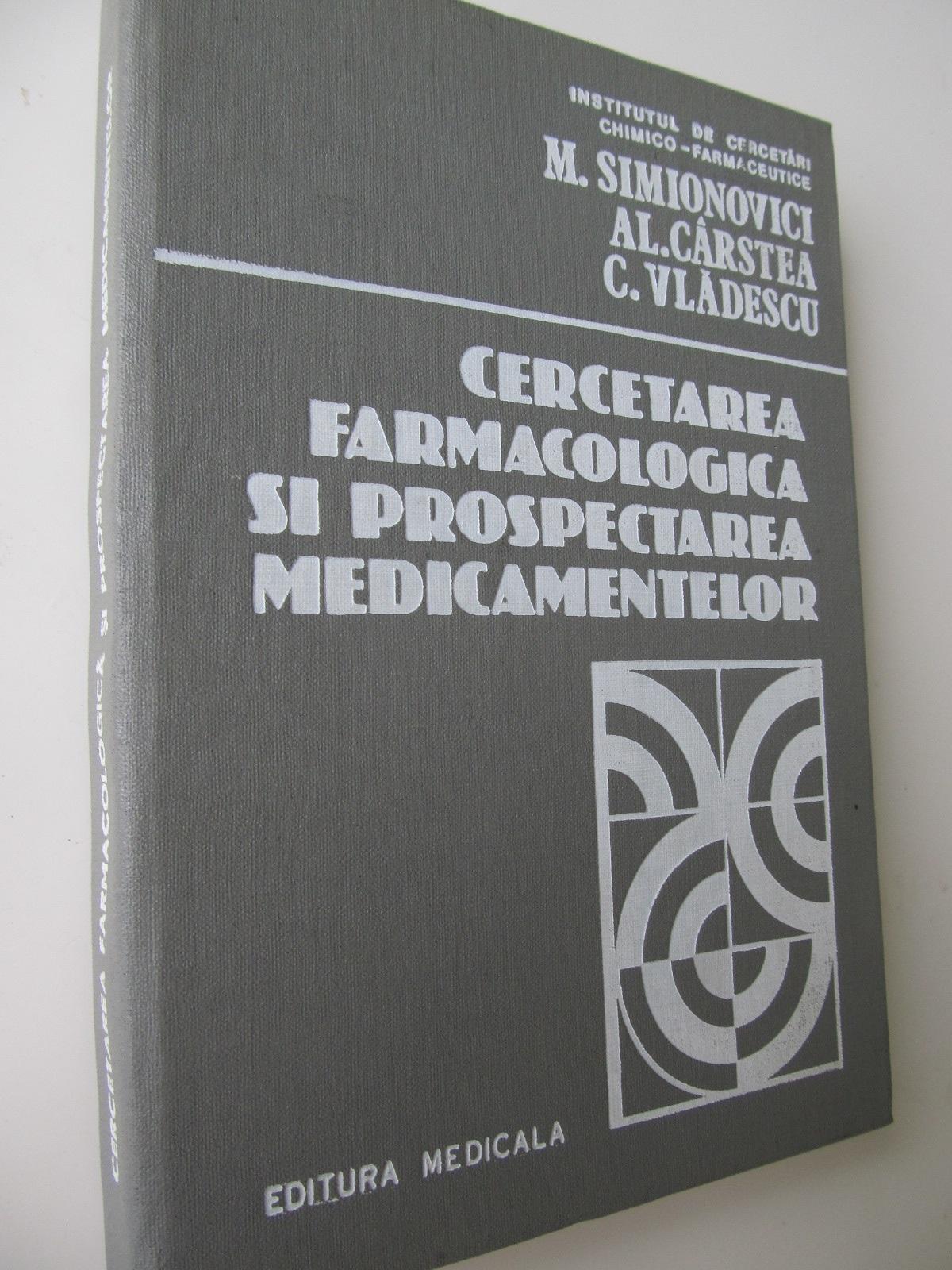 Cercetarea farmacologica si prospectarea medicamentelor - M. Simionovici , ... | Detalii carte