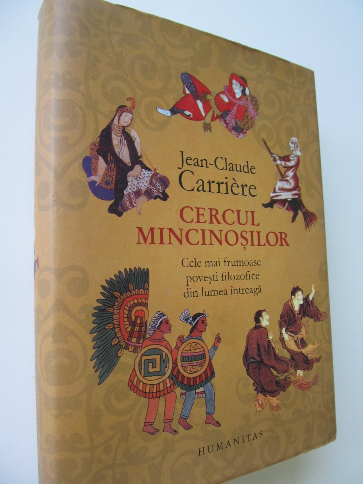 Cercul mincinosilor - Cele mai frumoase povesti filozofice din lumea intreaga - Jean Claude Carriere   Detalii carte