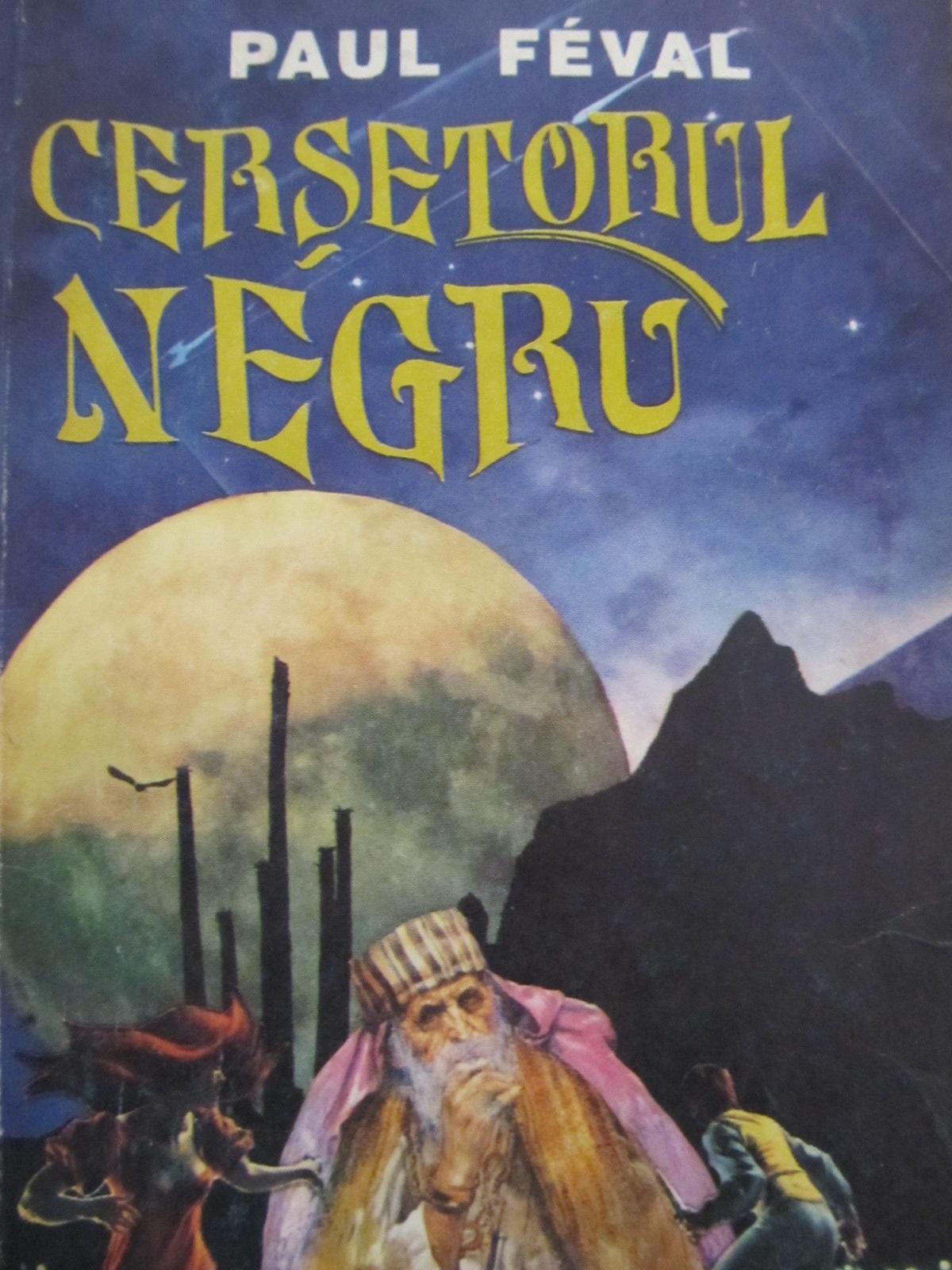 Cersetorul negru - Paul Feval | Detalii carte