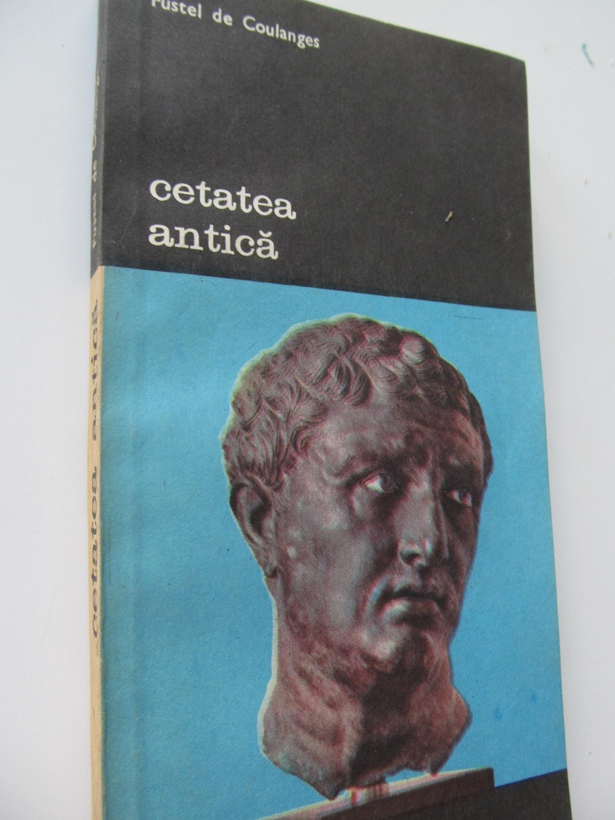 Cetatea antica (vol. II) - Fustel de Coulanges | Detalii carte