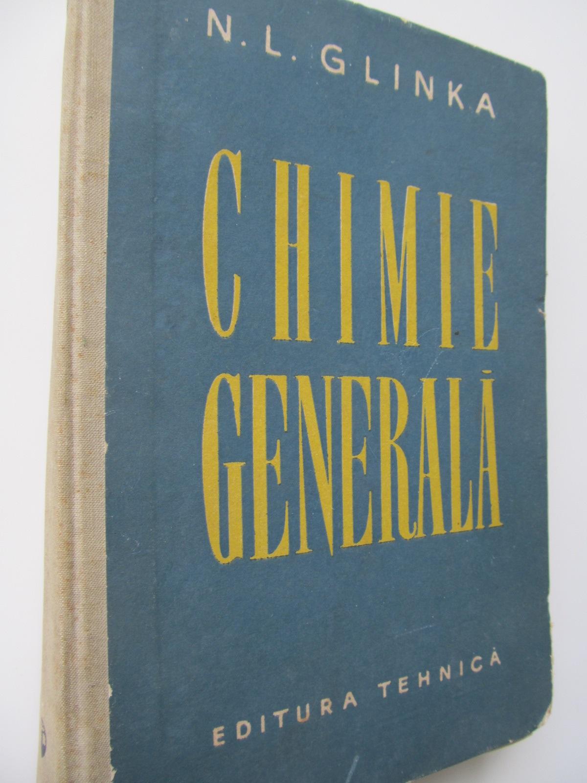 Chimie generala - N. L. Glinka | Detalii carte