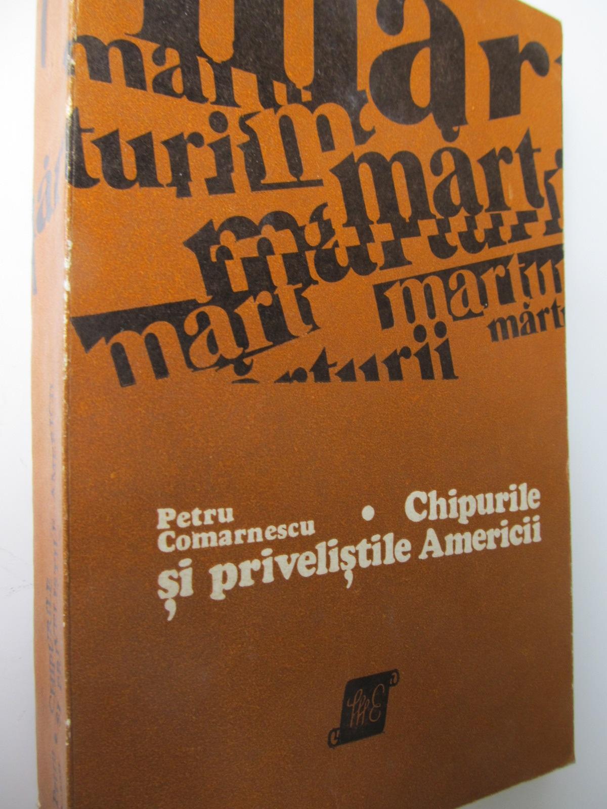 Chipurile si privelistile Americii - Petru Comarnescu | Detalii carte