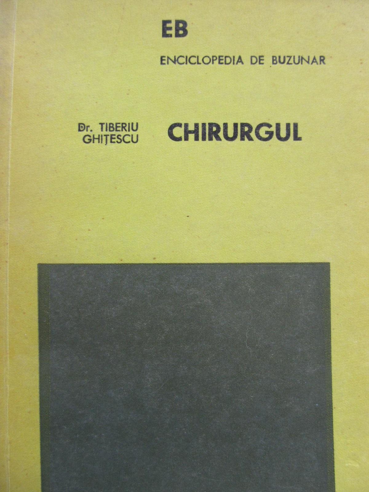 Chirurgul - Tiberiu Ghitescu | Detalii carte