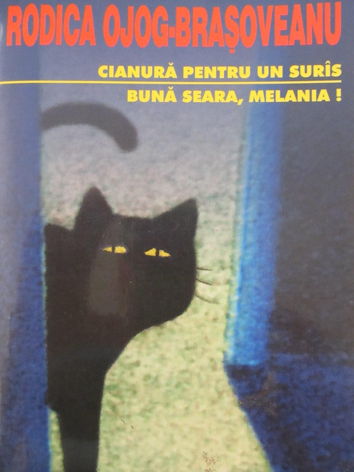 Cianura pentru un suras. Buna seara , Melania [1] - Rodica Ojog Brasoveanu | Detalii carte