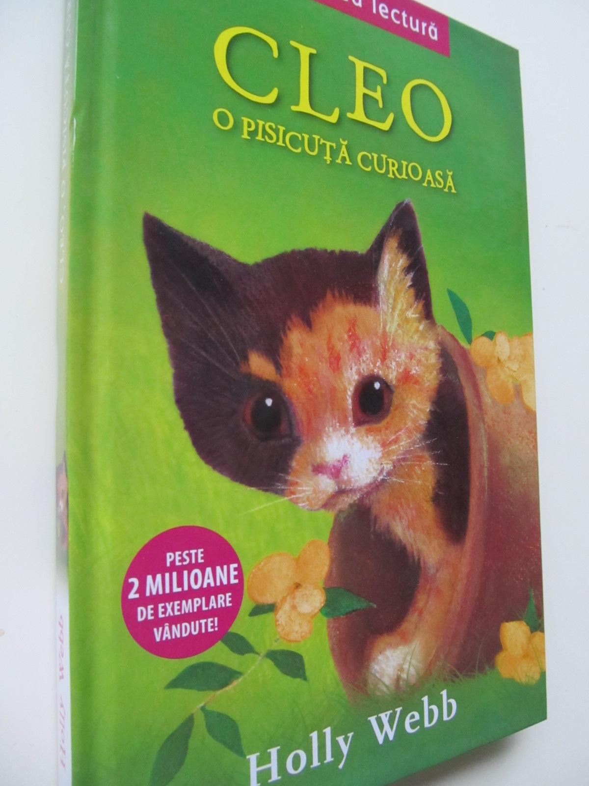 Cleo O pisicuta curiosa - Holly Webb | Detalii carte