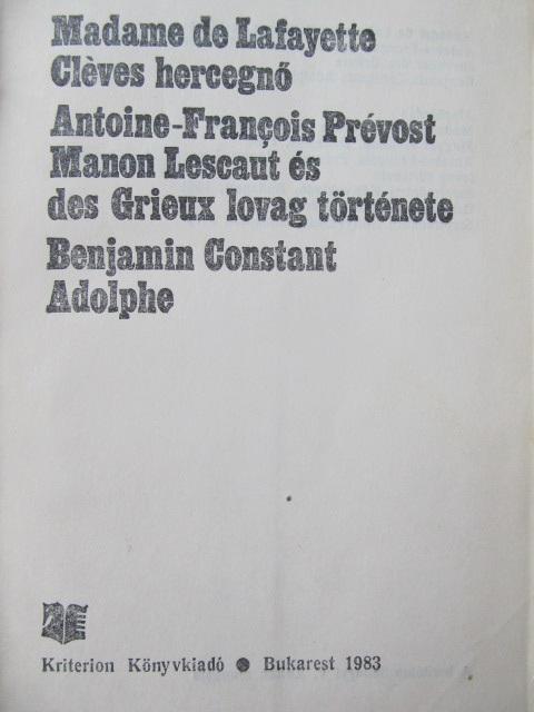Carte Cleves hercegno - Manon Lescaut es des Grieux lovag tortenete - Adolphe - Madame de Lafayette , Antoine Francois Prevost , Benjamin Constant