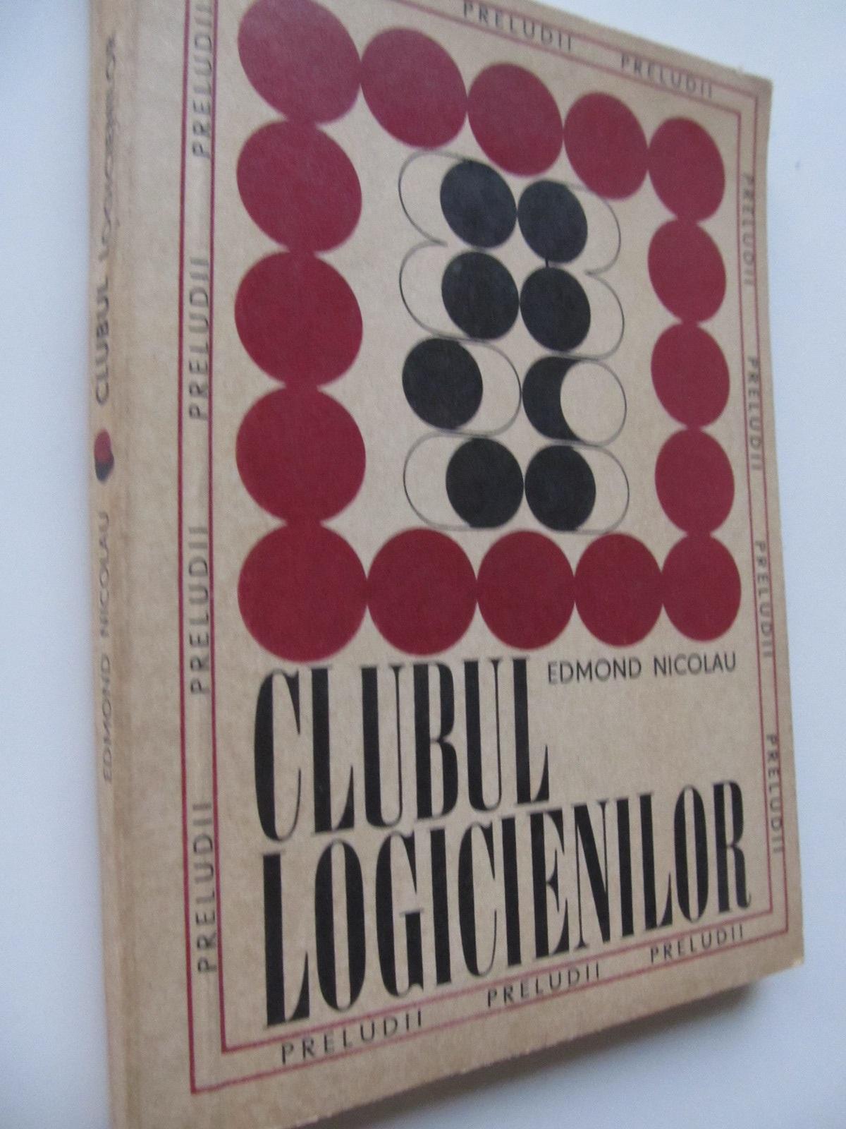 Clubul logicienilor - Edmond Nicolau | Detalii carte
