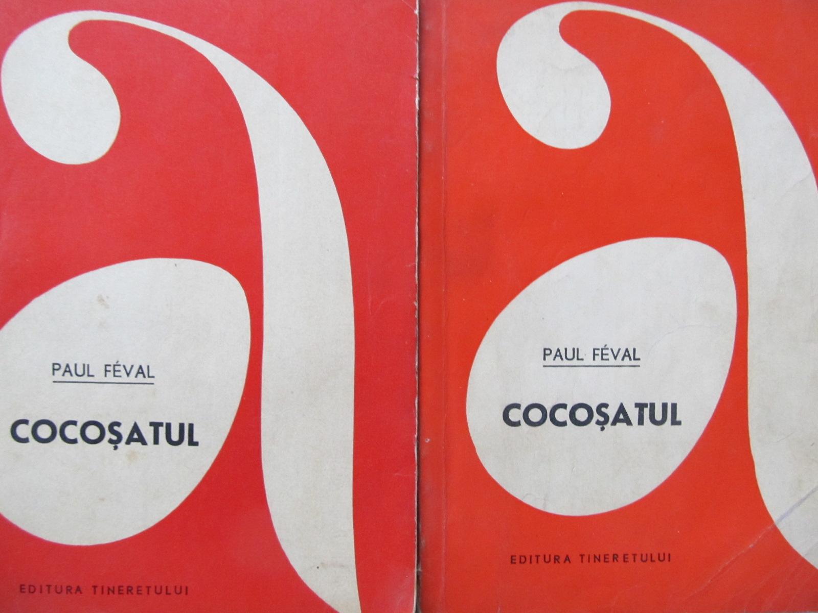 Cocosatul (2 vol.) - Paul Feval   Detalii carte