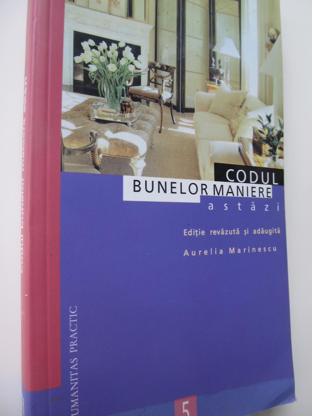 Codul bunelor maniere astazi - Aurelia Marinescu | Detalii carte