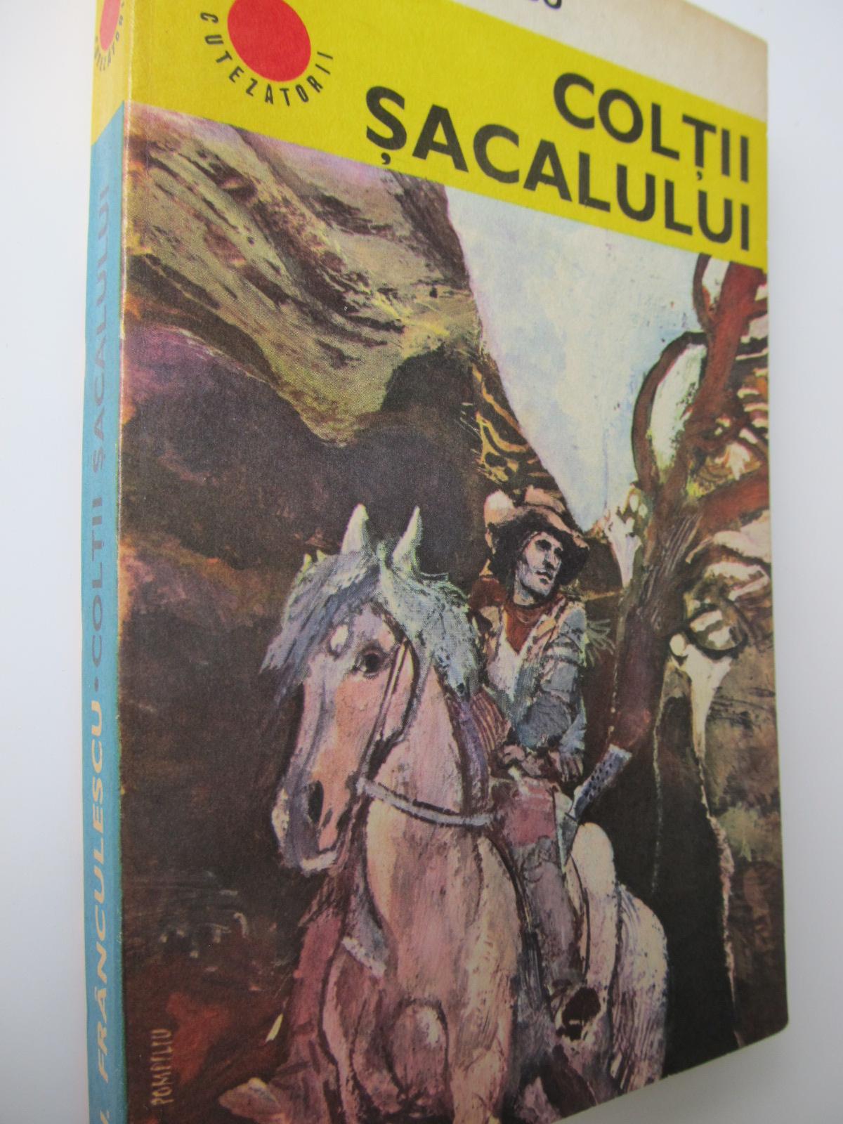 Coltii sacalului - N. Franculescu | Detalii carte