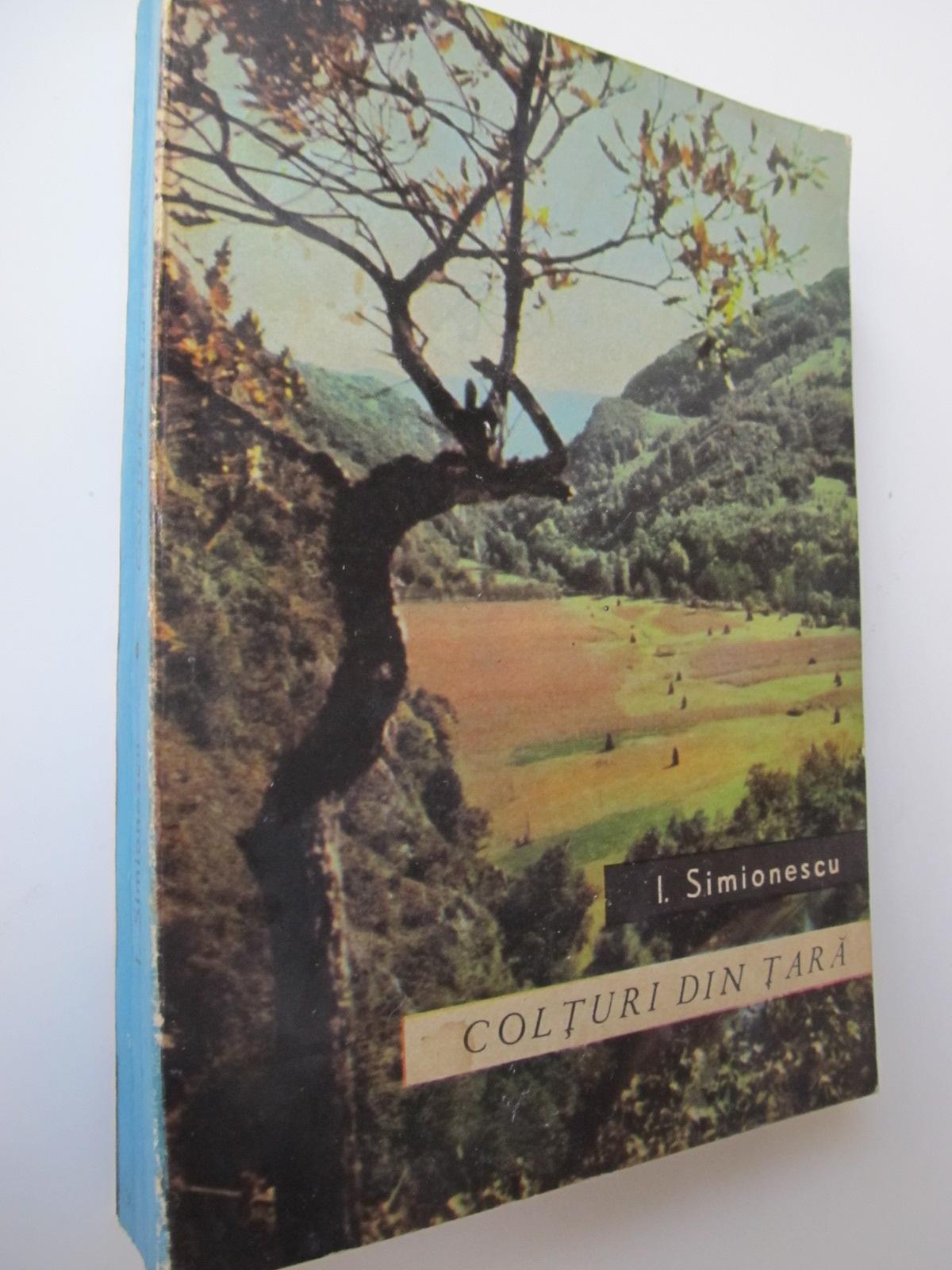 Colturi din tara - I. Simionescu | Detalii carte