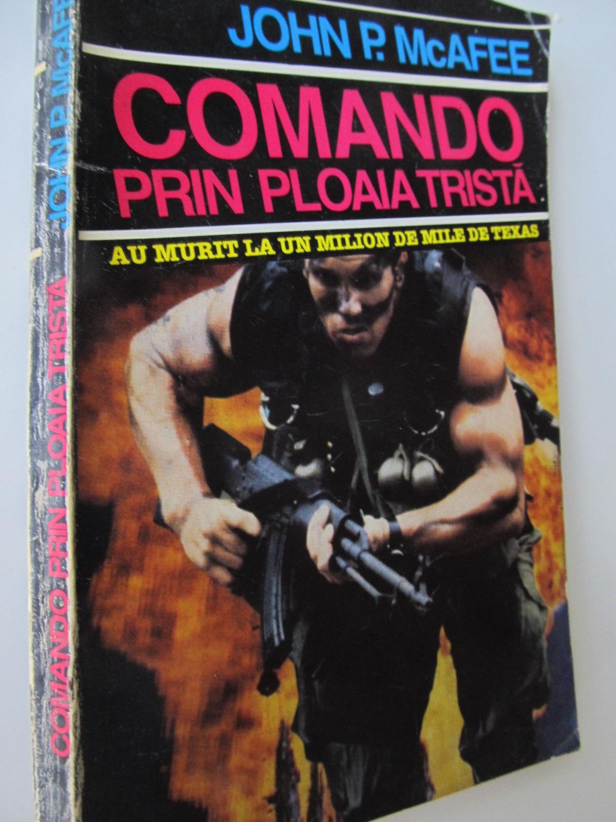 Comando prin ploaia trista - John P. McAfee | Detalii carte