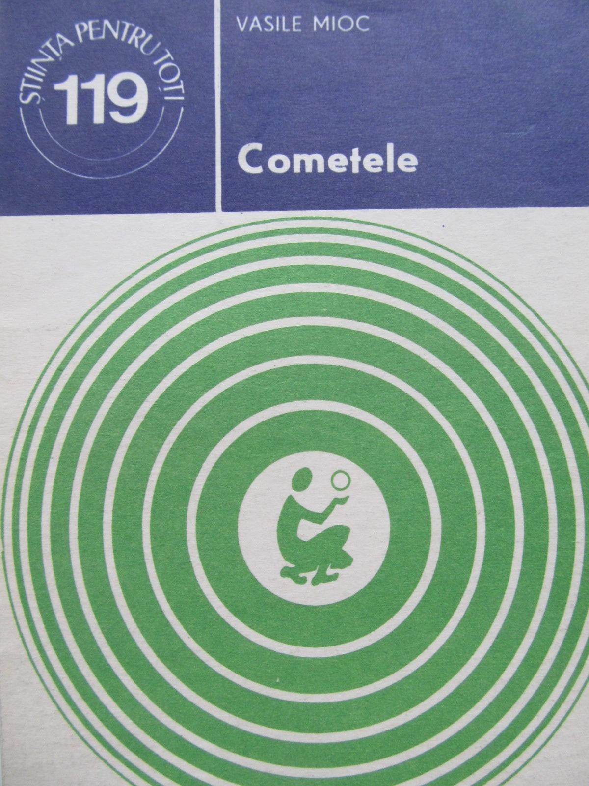 Cometele - Vasile Mioc | Detalii carte