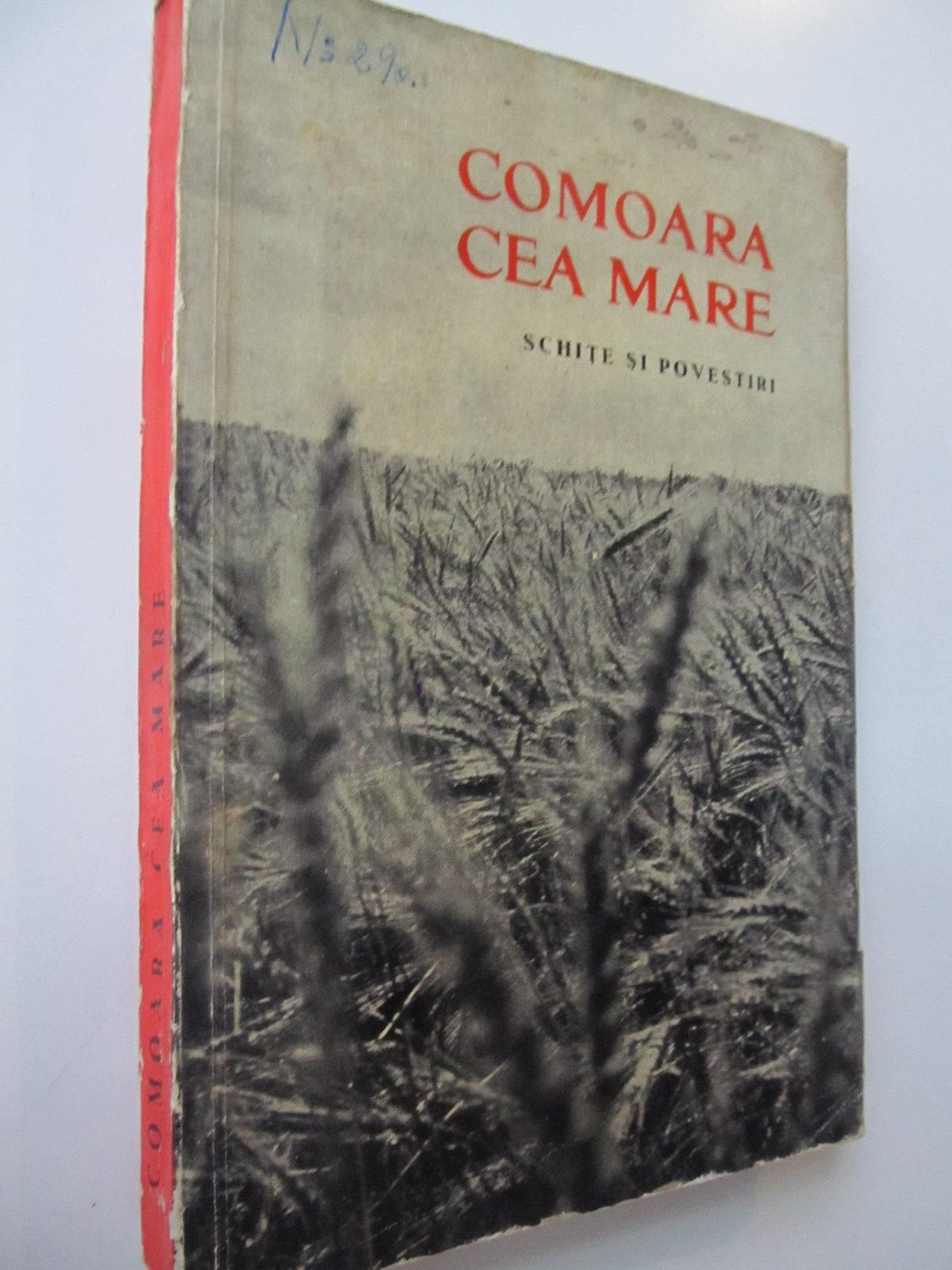 Comoara cea mare - Schite si povestiri - Paul Anghel , Grigore Beuran , Stefan Bossun , ... | Detalii carte