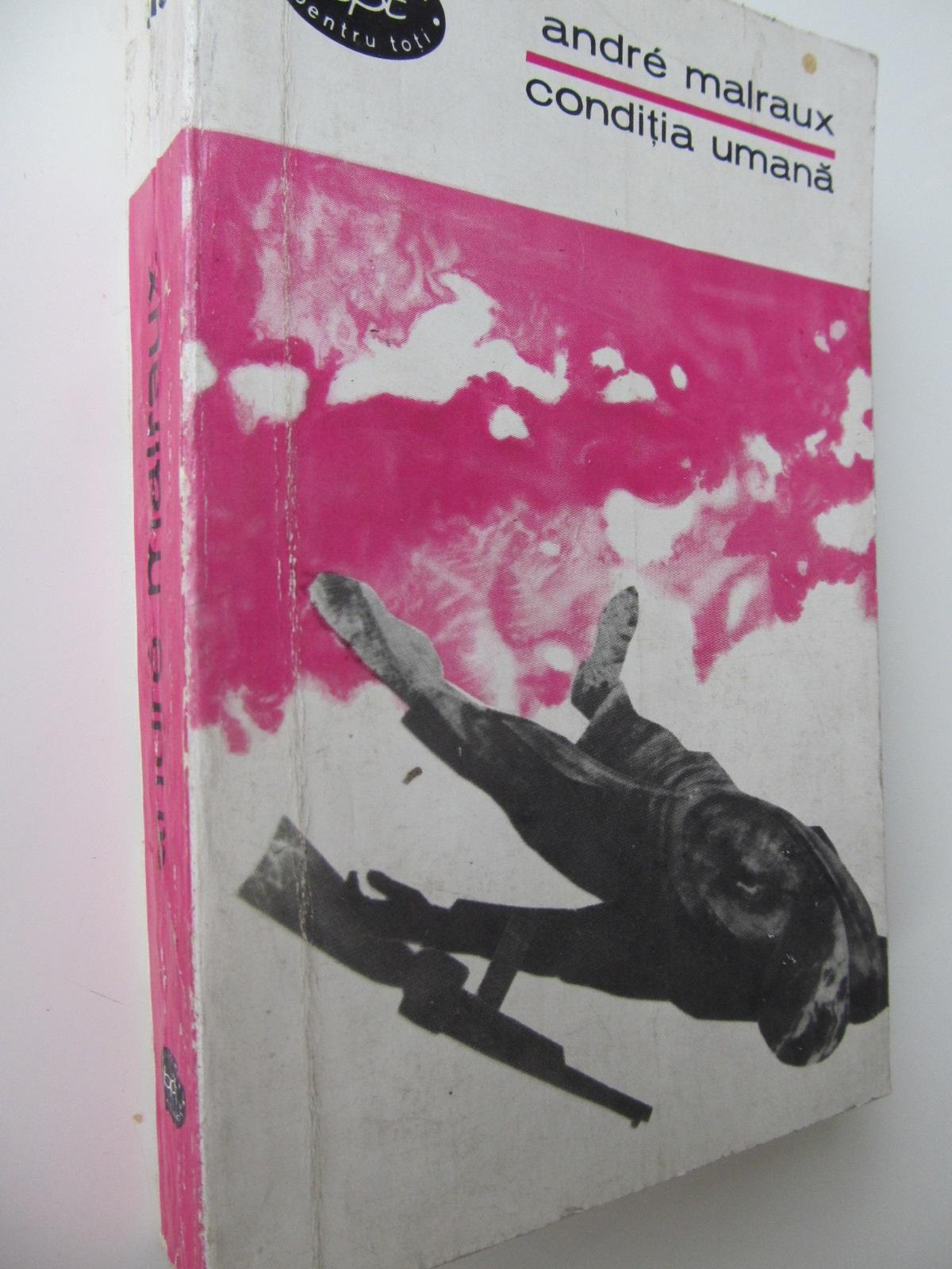 Conditia umana - Andre Malraux   Detalii carte