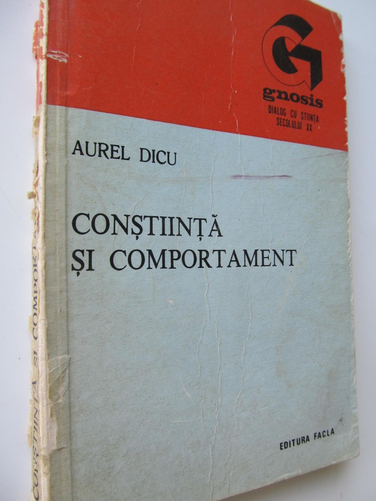 Constiinta si comportament - Aurel Dicu | Detalii carte