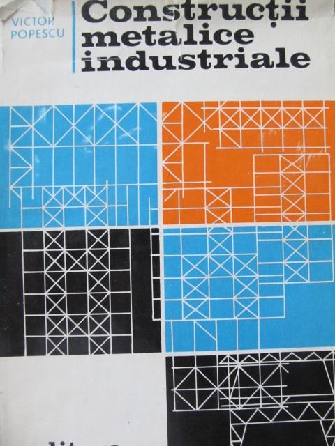Constructii metalice industriale [1] - Victor Popescu | Detalii carte