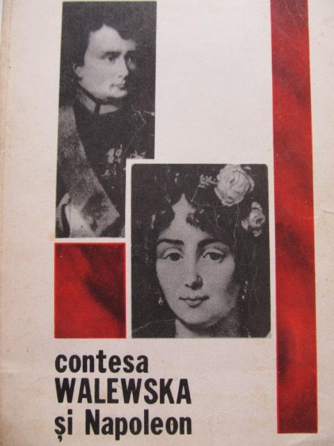 Contesa Walewska si Napoleon - Marian Brandys | Detalii carte