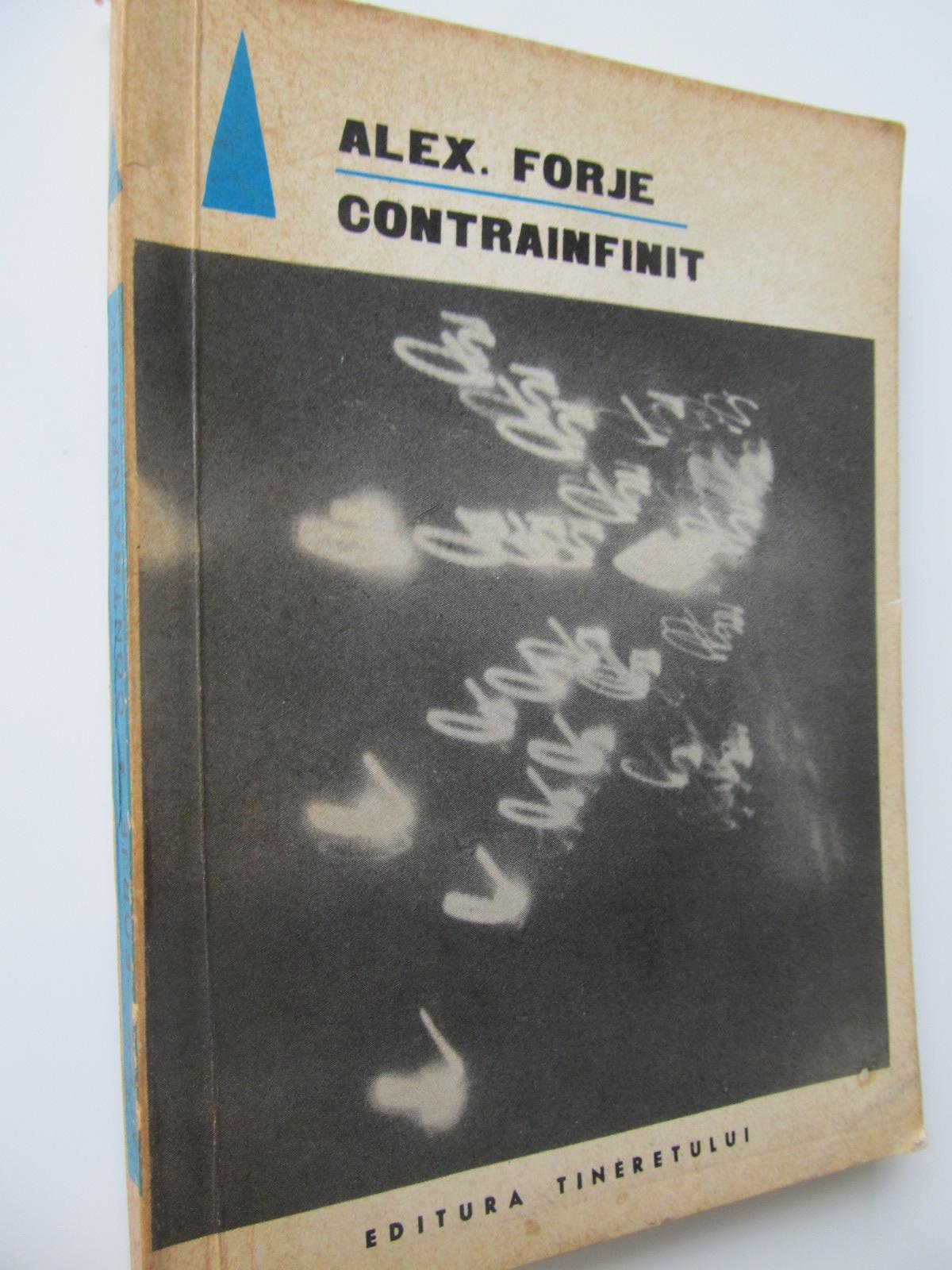 Contrainfinit - Alex. Forje | Detalii carte
