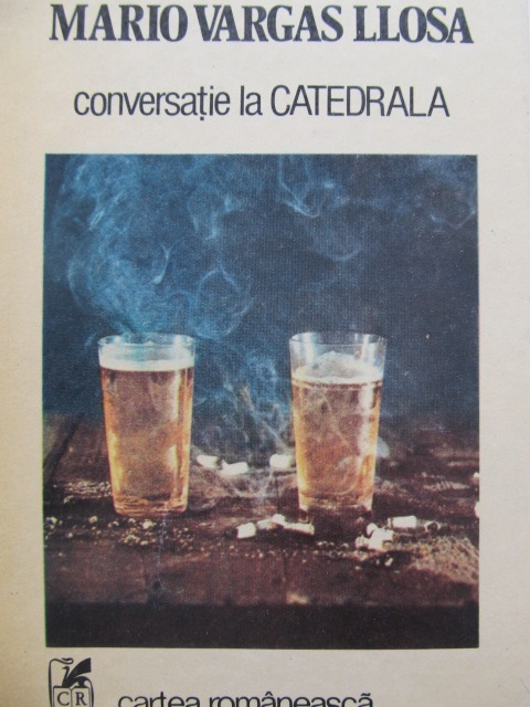 Conversatie la catedrala - Mario Vargas Llosa | Detalii carte