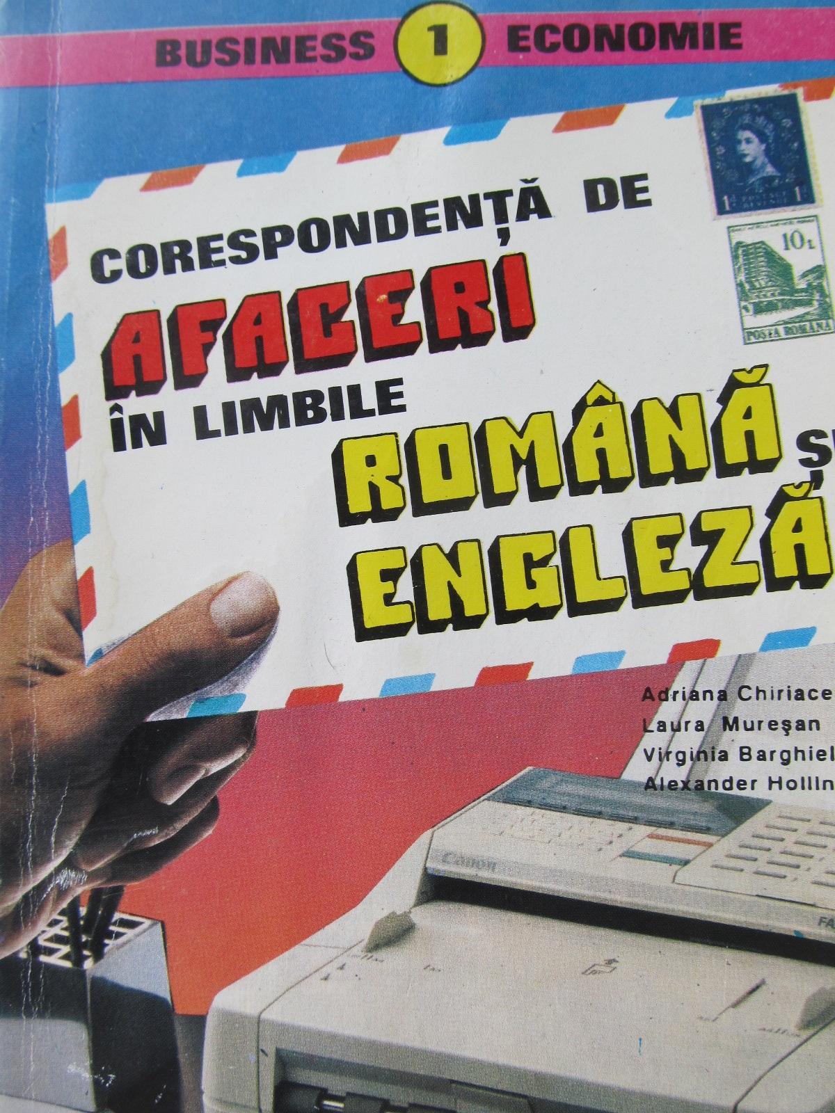 Corespondenta de afaceri in limbile Romana si Engleza - Adriana Chiriacescu , Laura Muresan , ... | Detalii carte