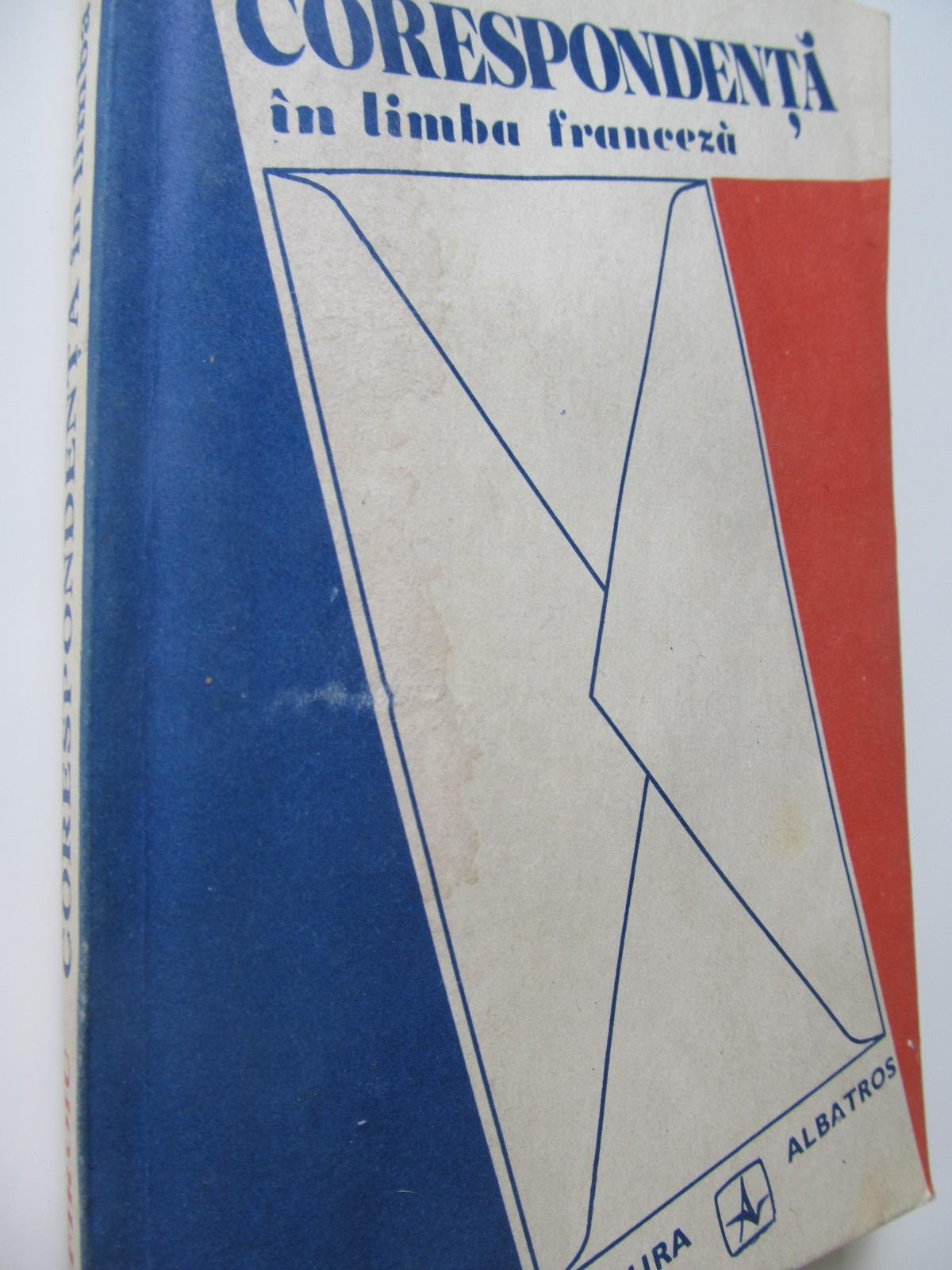 Corespondenta in limba Franceza - Ana Firoiu | Detalii carte