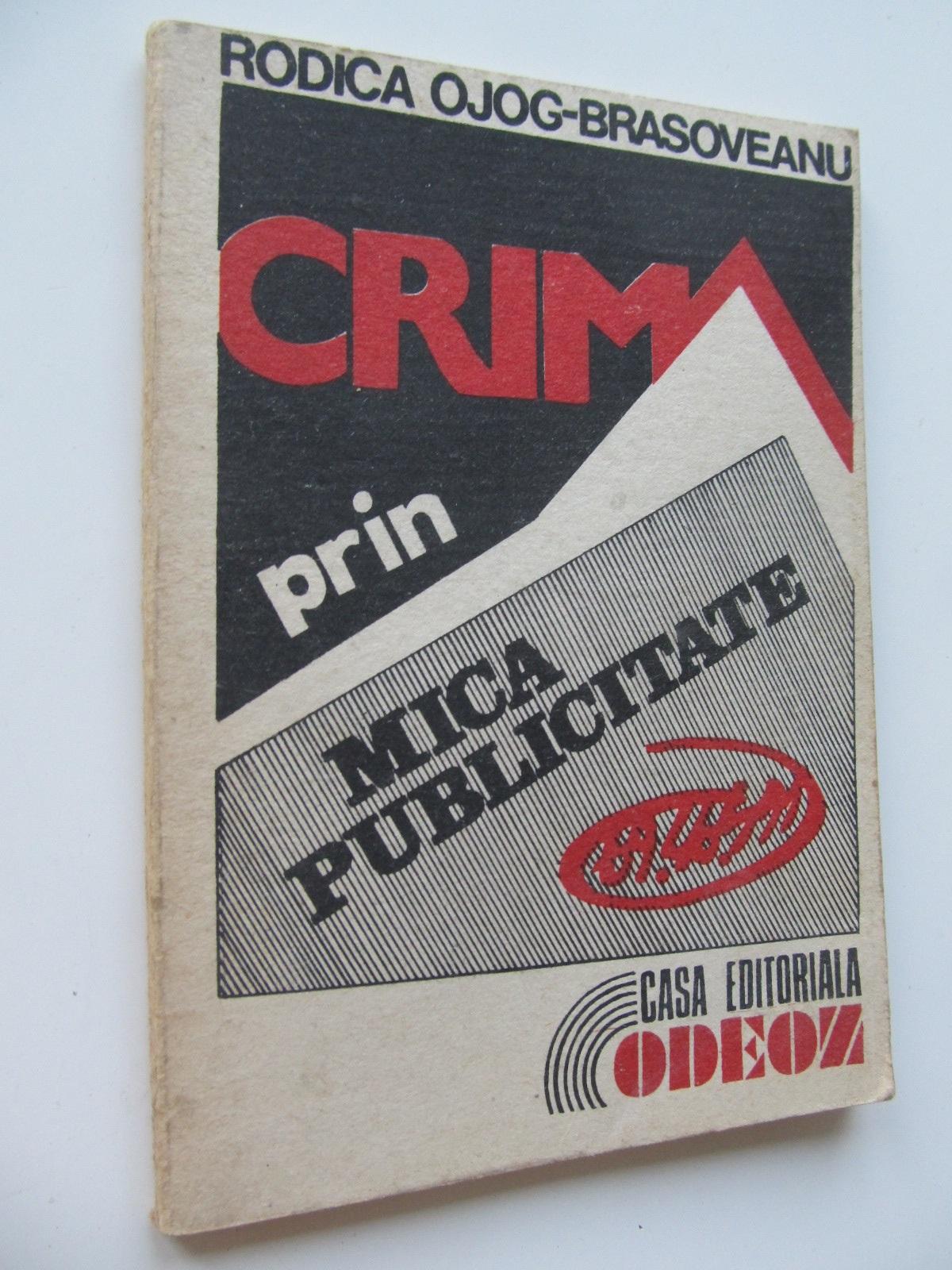 Crima prin mica publicitate - Rodica Ojog Brasoveanu | Detalii carte