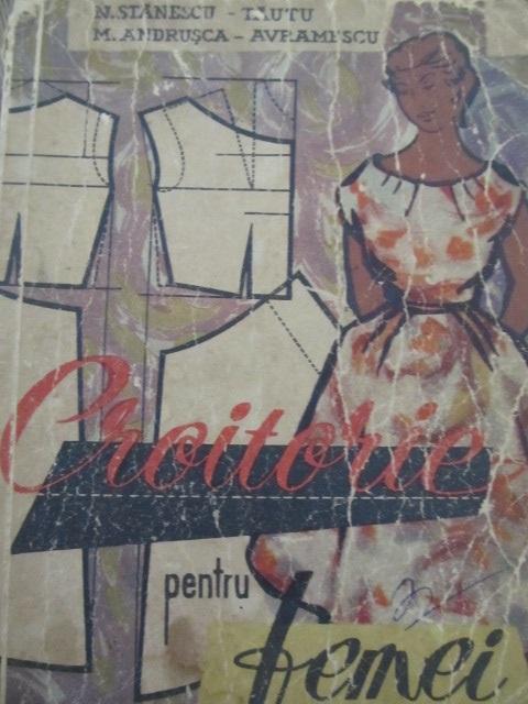 Croitorie pentru femei - N. Stanescu Tautu , M. Andrusca Avramescu | Detalii carte