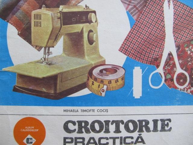 Croitorie practica [1] - Mihaela Timofte Cocis | Detalii carte